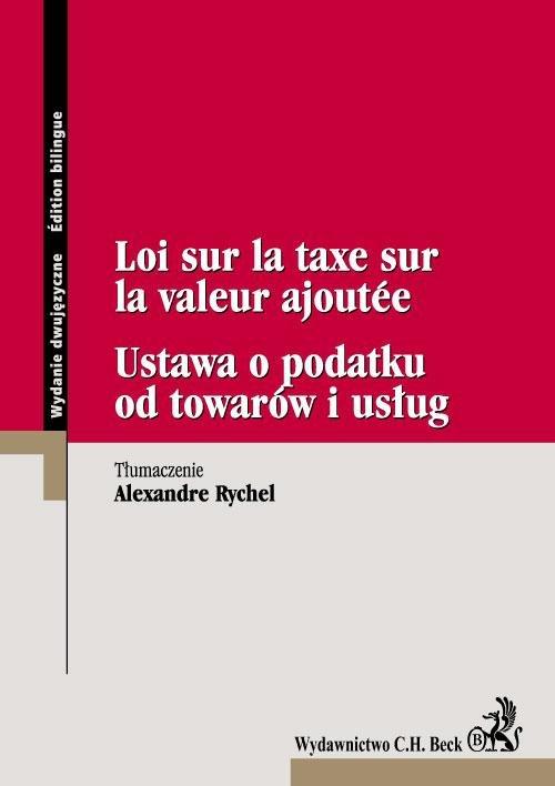 Ustawa o podatku od towarów i usług Loi sur la taxe sur la valeur ajoutee - Ebook (Książka PDF) do pobrania w formacie PDF