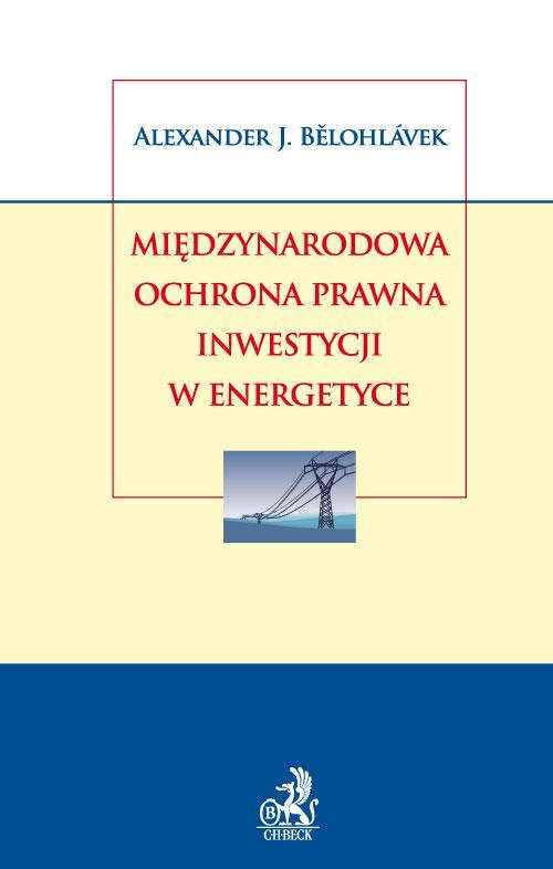 Międzynarodowa ochrona prawna inwestycji w energetyce - Ebook (Książka PDF) do pobrania w formacie PDF