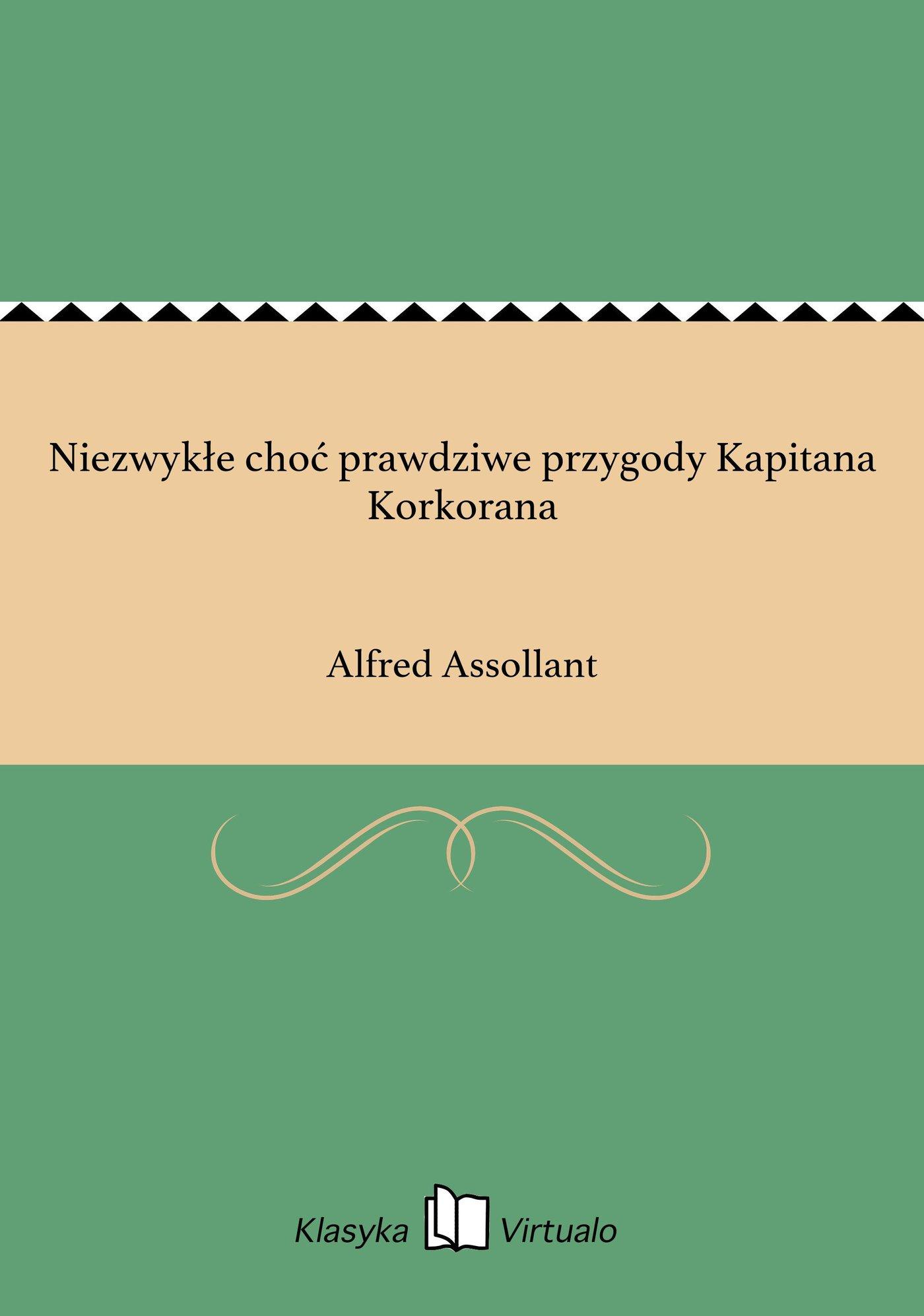 Niezwykłe choć prawdziwe przygody Kapitana Korkorana - Ebook (Książka na Kindle) do pobrania w formacie MOBI