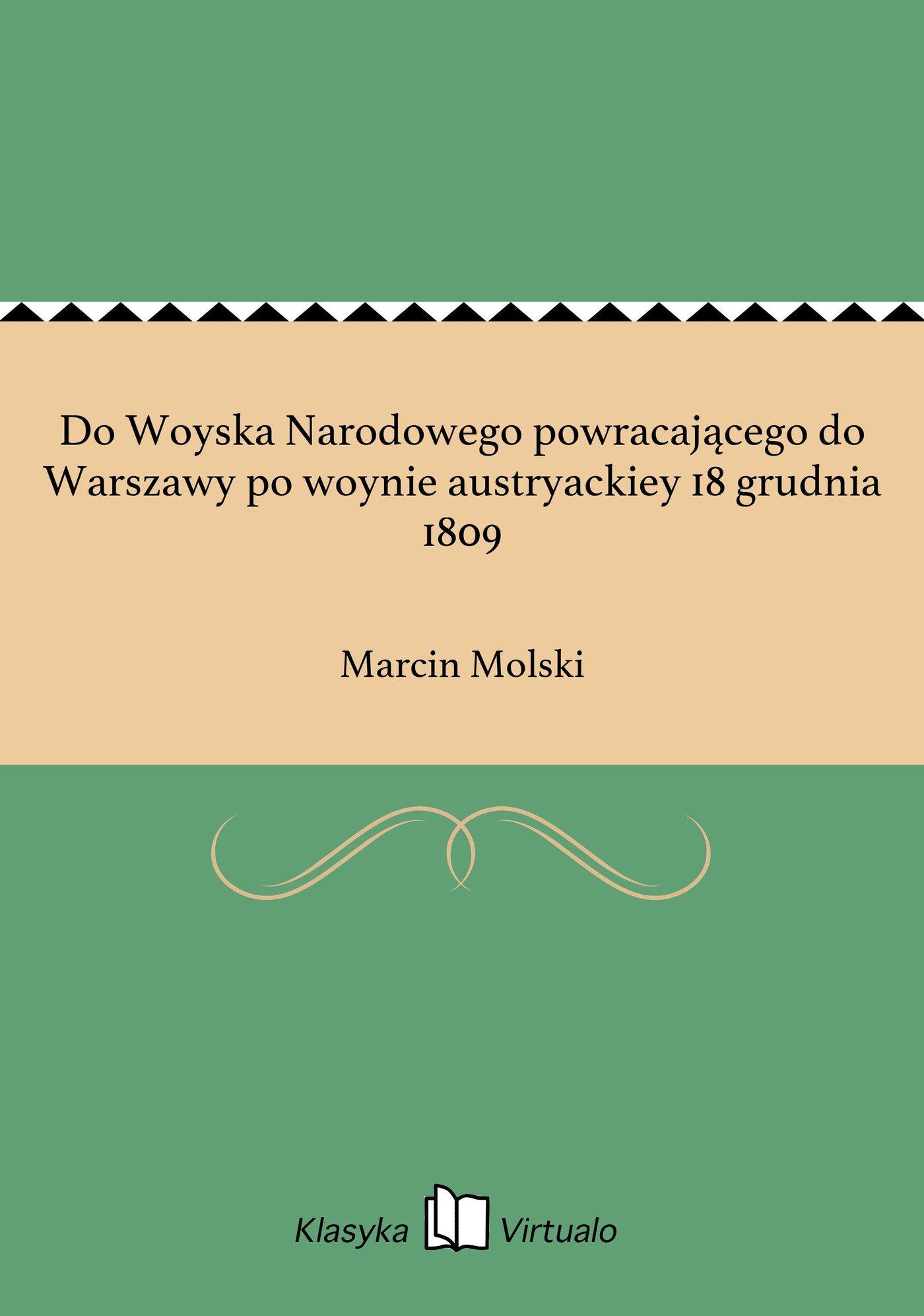 Do Woyska Narodowego powracającego do Warszawy po woynie austryackiey 18 grudnia 1809 - Ebook (Książka na Kindle) do pobrania w formacie MOBI