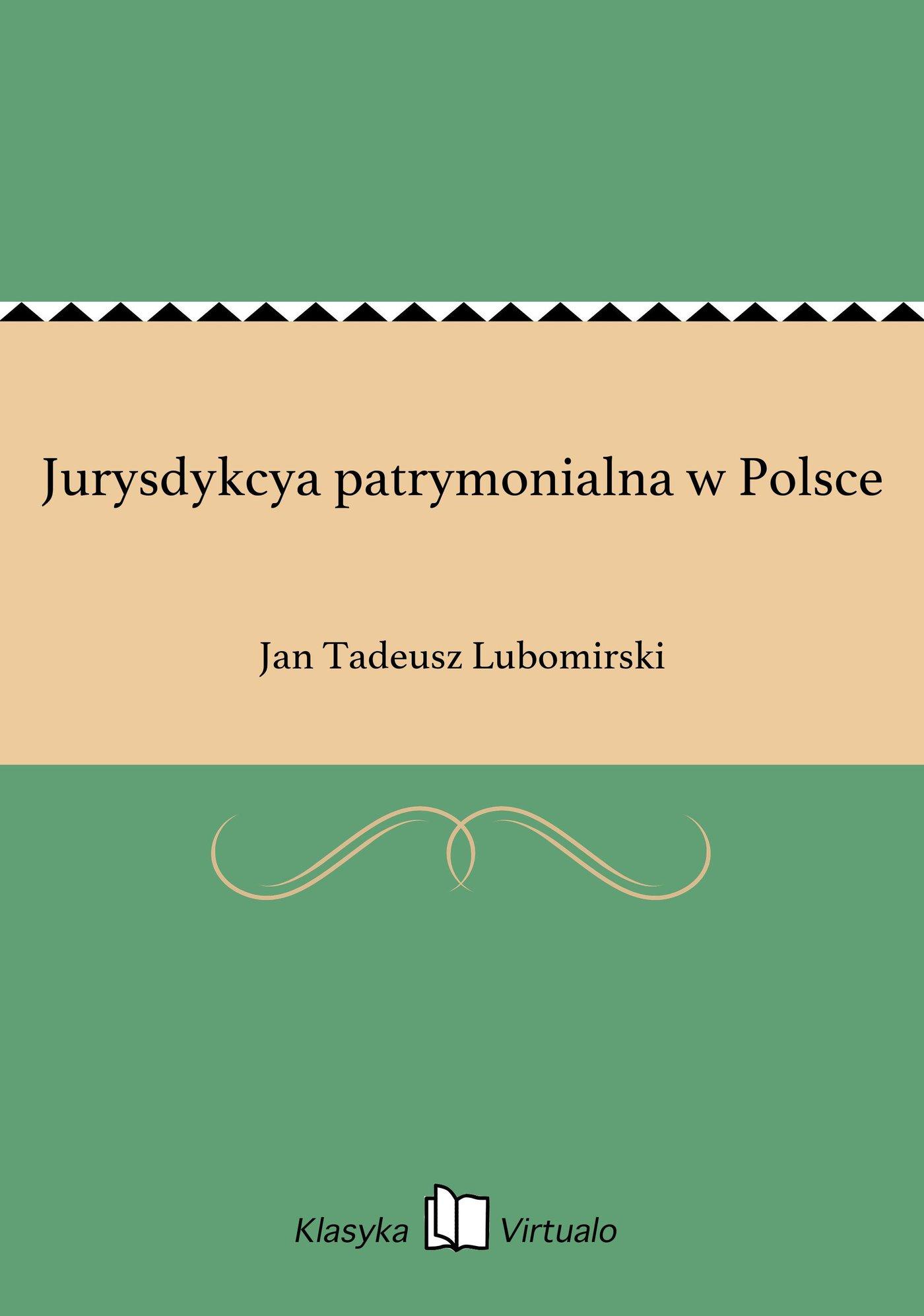 Jurysdykcya patrymonialna w Polsce - Ebook (Książka na Kindle) do pobrania w formacie MOBI