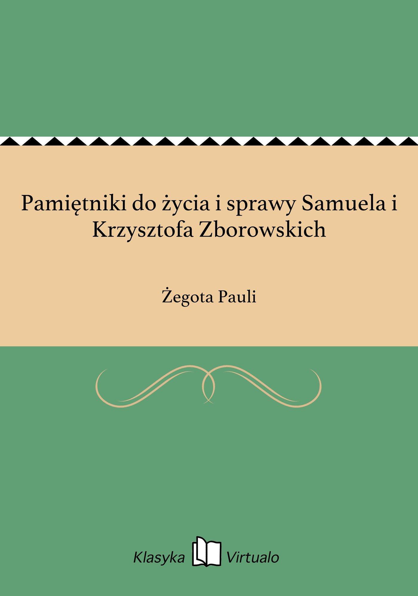 Pamiętniki do życia i sprawy Samuela i Krzysztofa Zborowskich - Ebook (Książka na Kindle) do pobrania w formacie MOBI