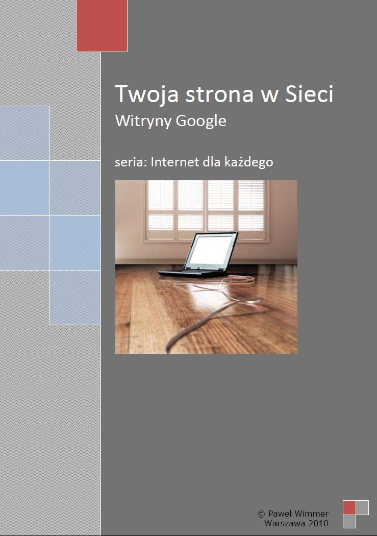 Twoja strona w Sieci. Witryny Google - Ebook (Książka PDF) do pobrania w formacie PDF