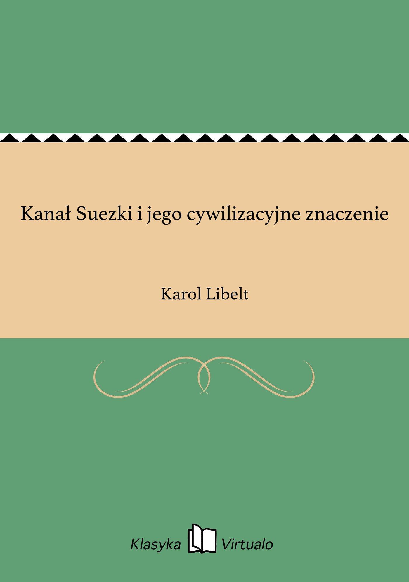 Kanał Suezki i jego cywilizacyjne znaczenie - Ebook (Książka na Kindle) do pobrania w formacie MOBI