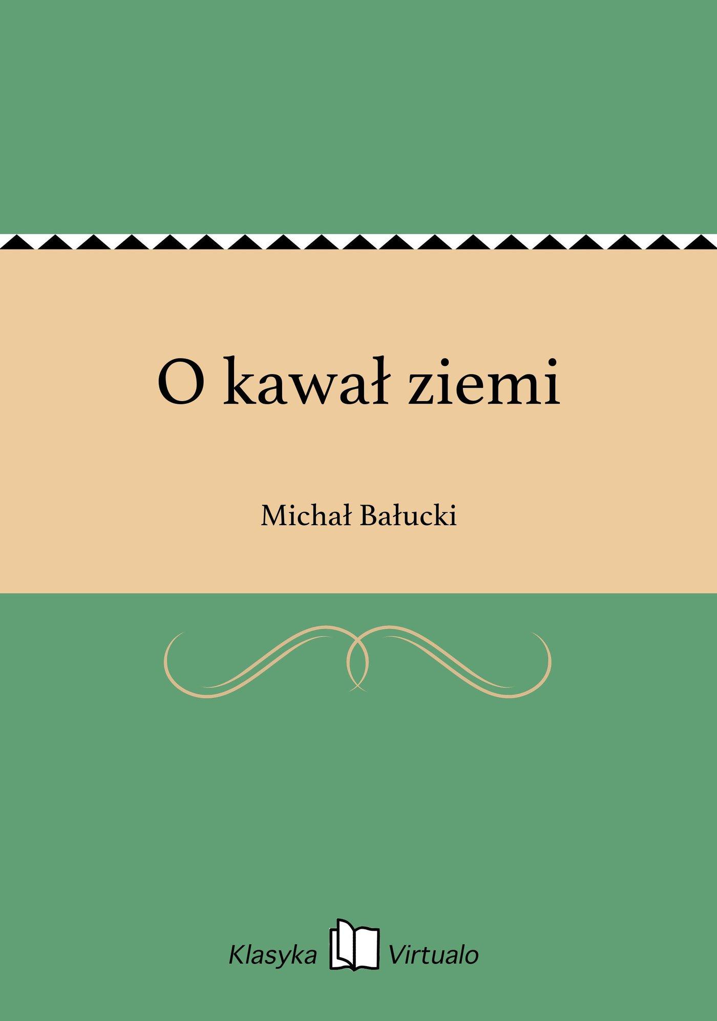 O kawał ziemi - Ebook (Książka na Kindle) do pobrania w formacie MOBI