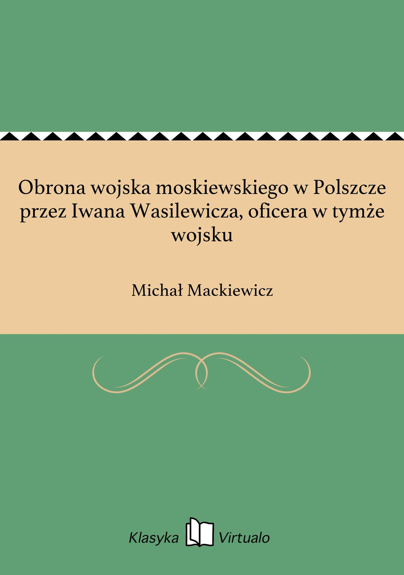 Obrona wojska moskiewskiego w Polszcze przez Iwana Wasilewicza, oficera w tymże wojsku - Ebook (Książka na Kindle) do pobrania w formacie MOBI
