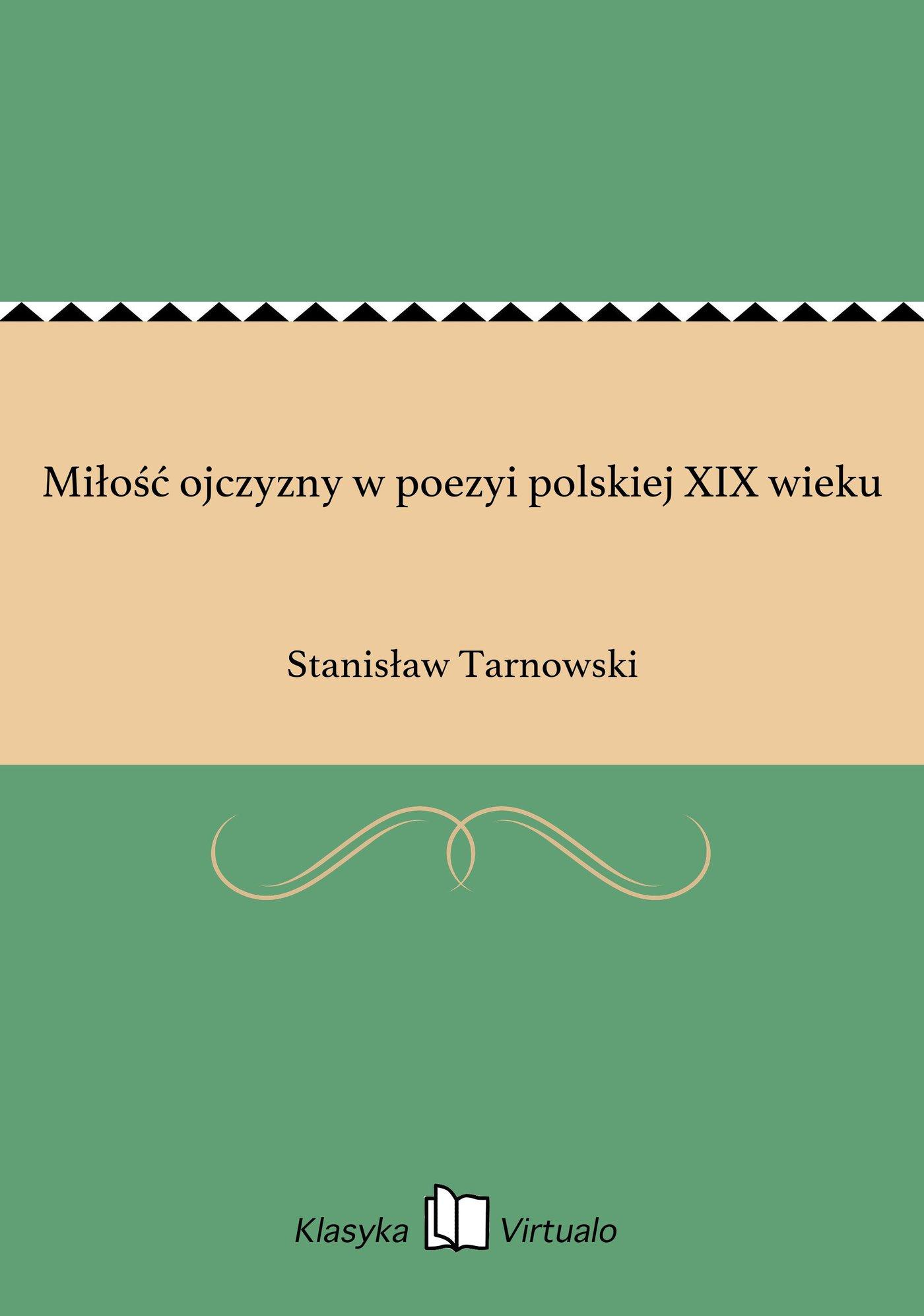 Miłość ojczyzny w poezyi polskiej XIX wieku - Ebook (Książka na Kindle) do pobrania w formacie MOBI
