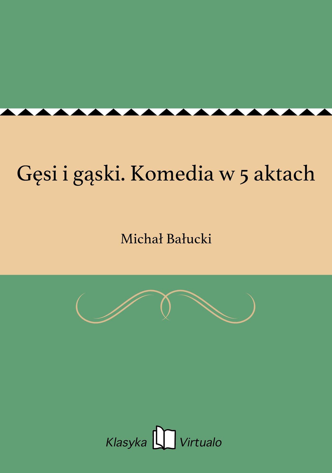 Gęsi i gąski. Komedia w 5 aktach - Ebook (Książka na Kindle) do pobrania w formacie MOBI