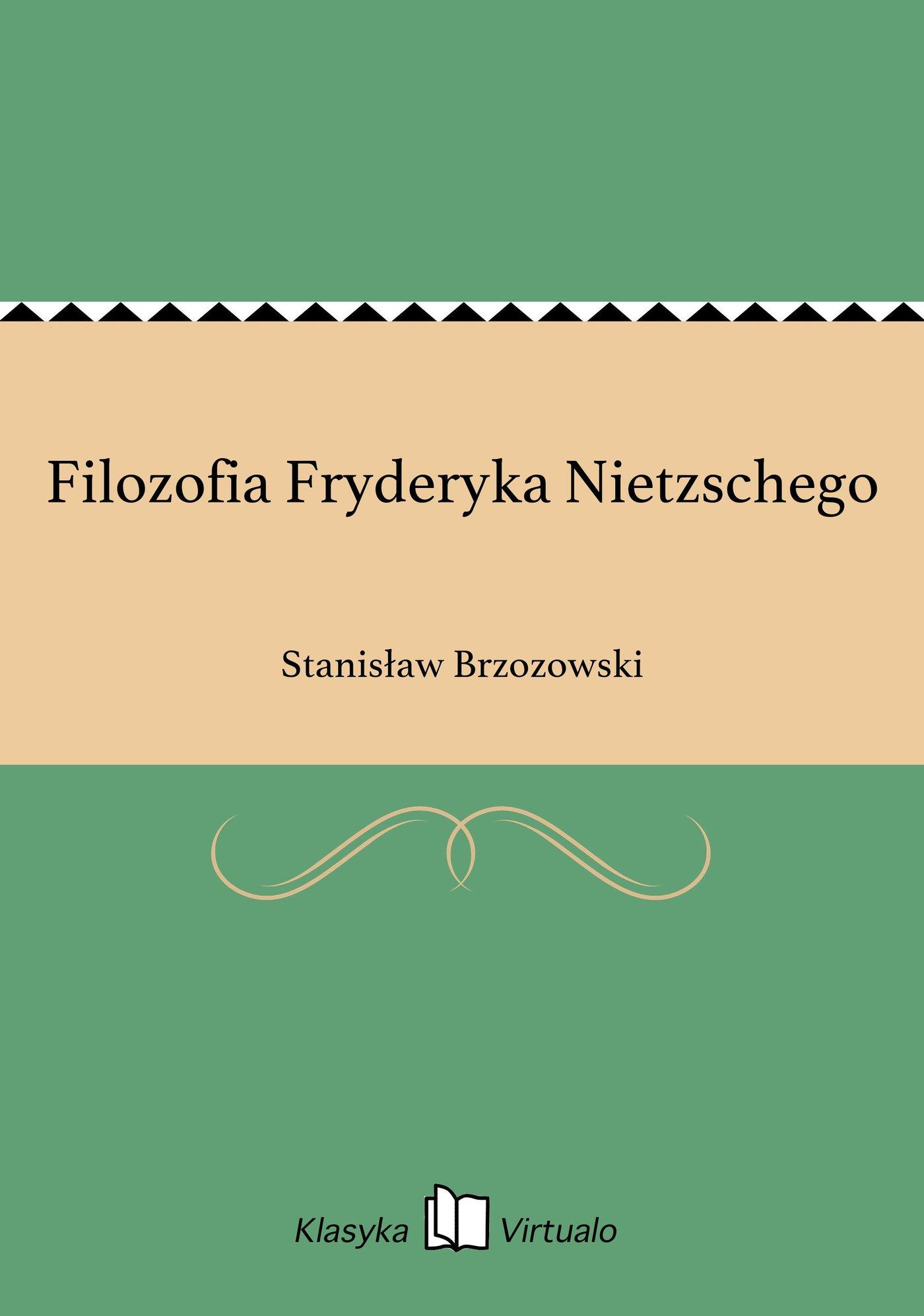 Filozofia Fryderyka Nietzschego - Ebook (Książka na Kindle) do pobrania w formacie MOBI