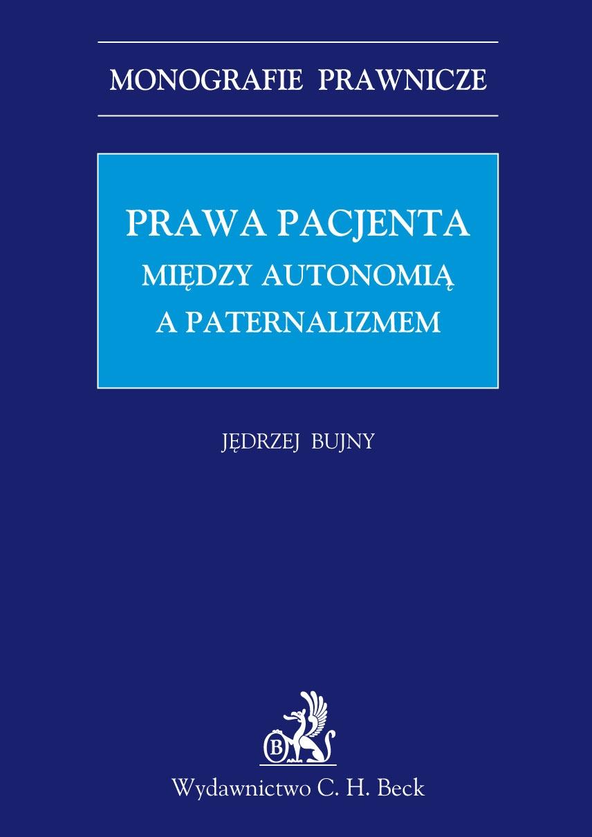 Prawa Pacjenta. Między autonomia a paternalizmem - Ebook (Książka PDF) do pobrania w formacie PDF