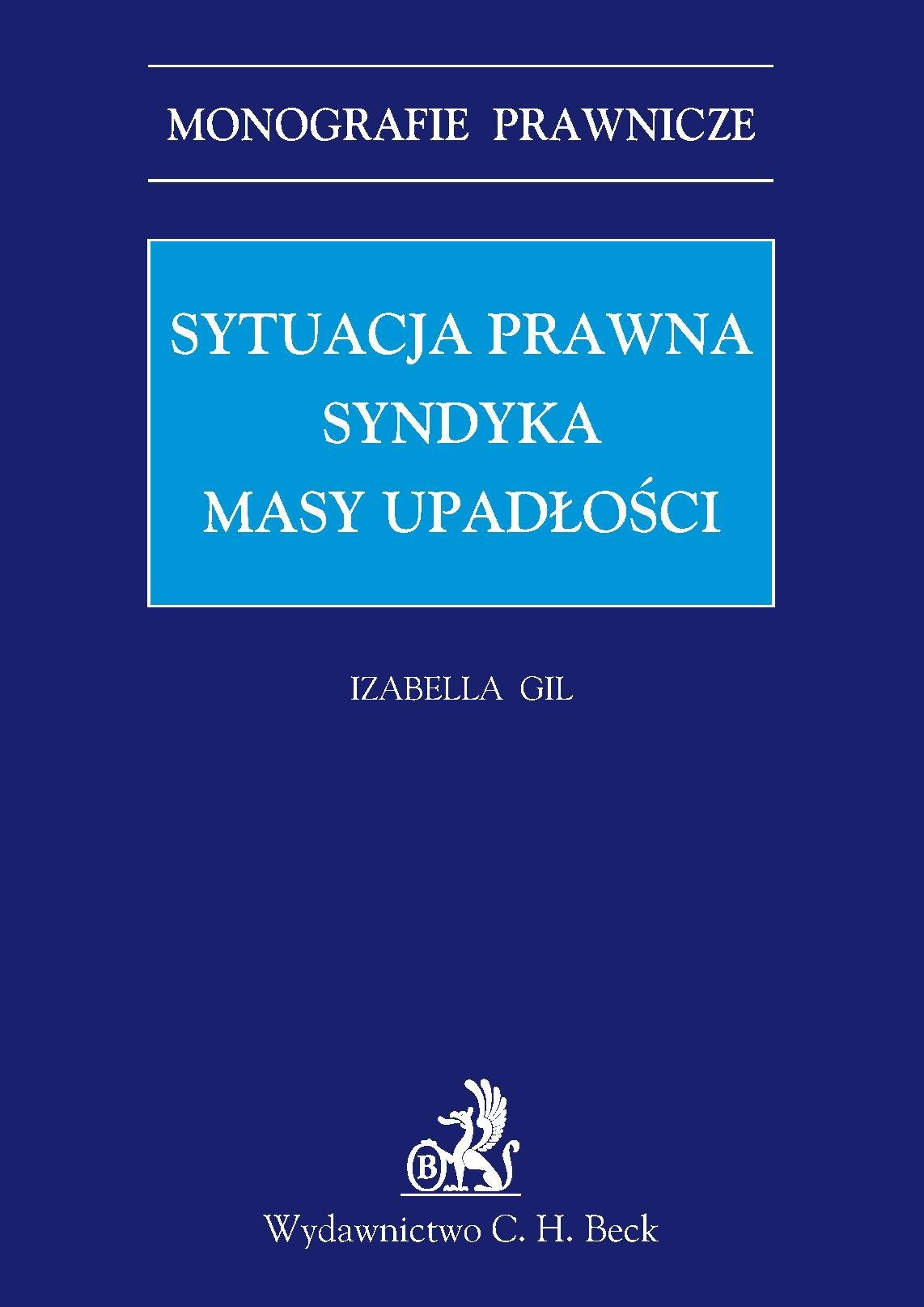 Sytuacja prawna syndyka masy upadłości - Ebook (Książka PDF) do pobrania w formacie PDF