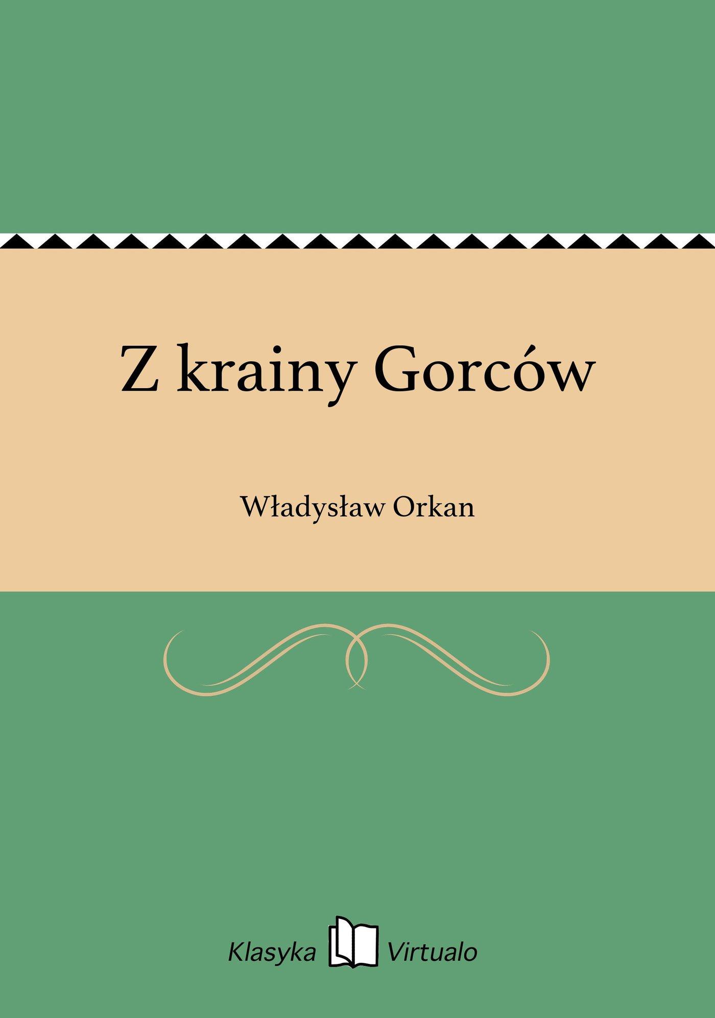 Z krainy Gorców - Ebook (Książka na Kindle) do pobrania w formacie MOBI
