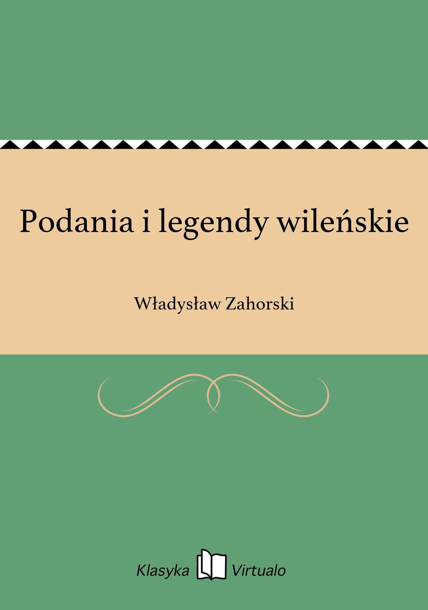 Podania i legendy wileńskie - Ebook (Książka na Kindle) do pobrania w formacie MOBI