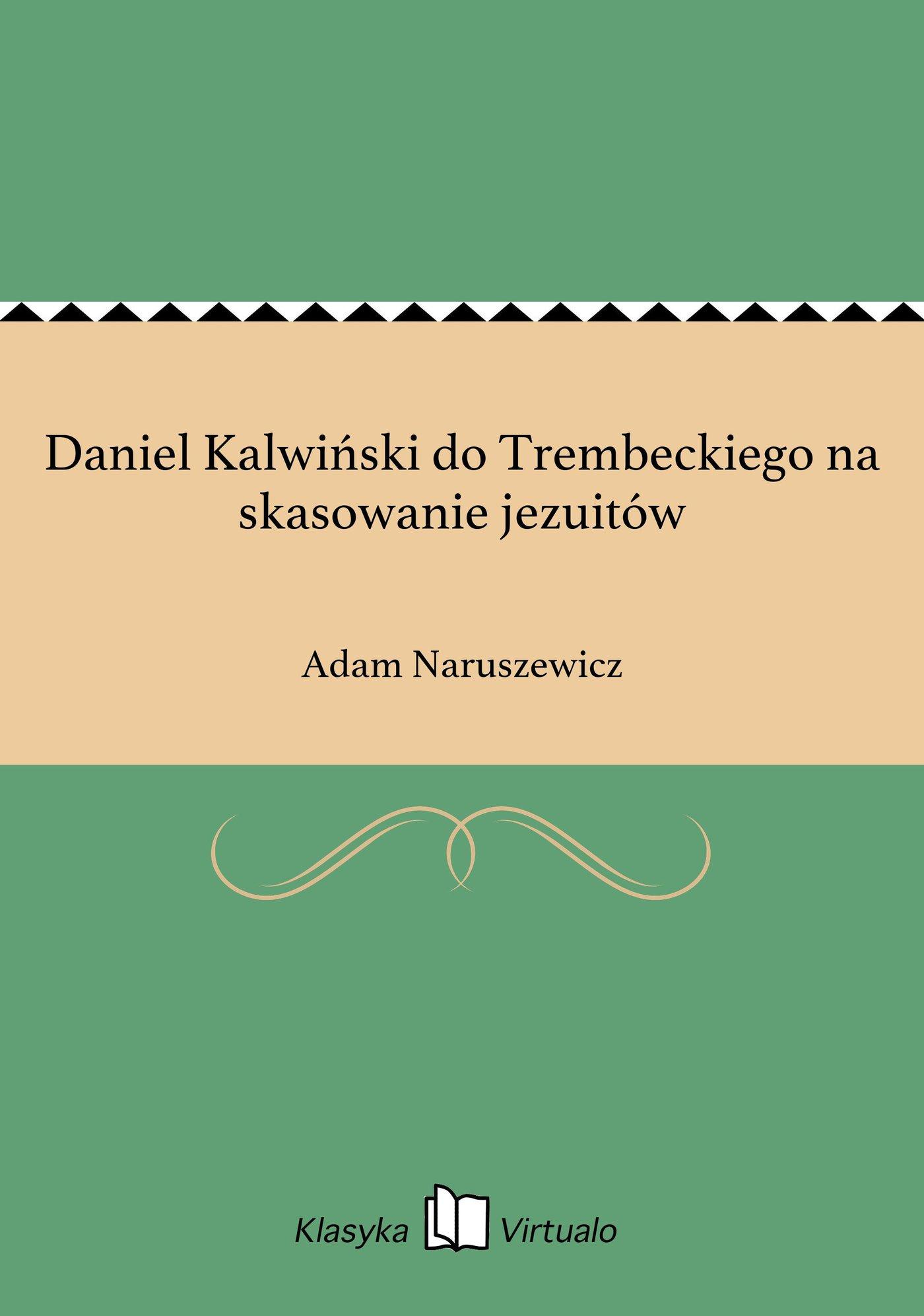 Daniel Kalwiński do Trembeckiego na skasowanie jezuitów - Ebook (Książka na Kindle) do pobrania w formacie MOBI