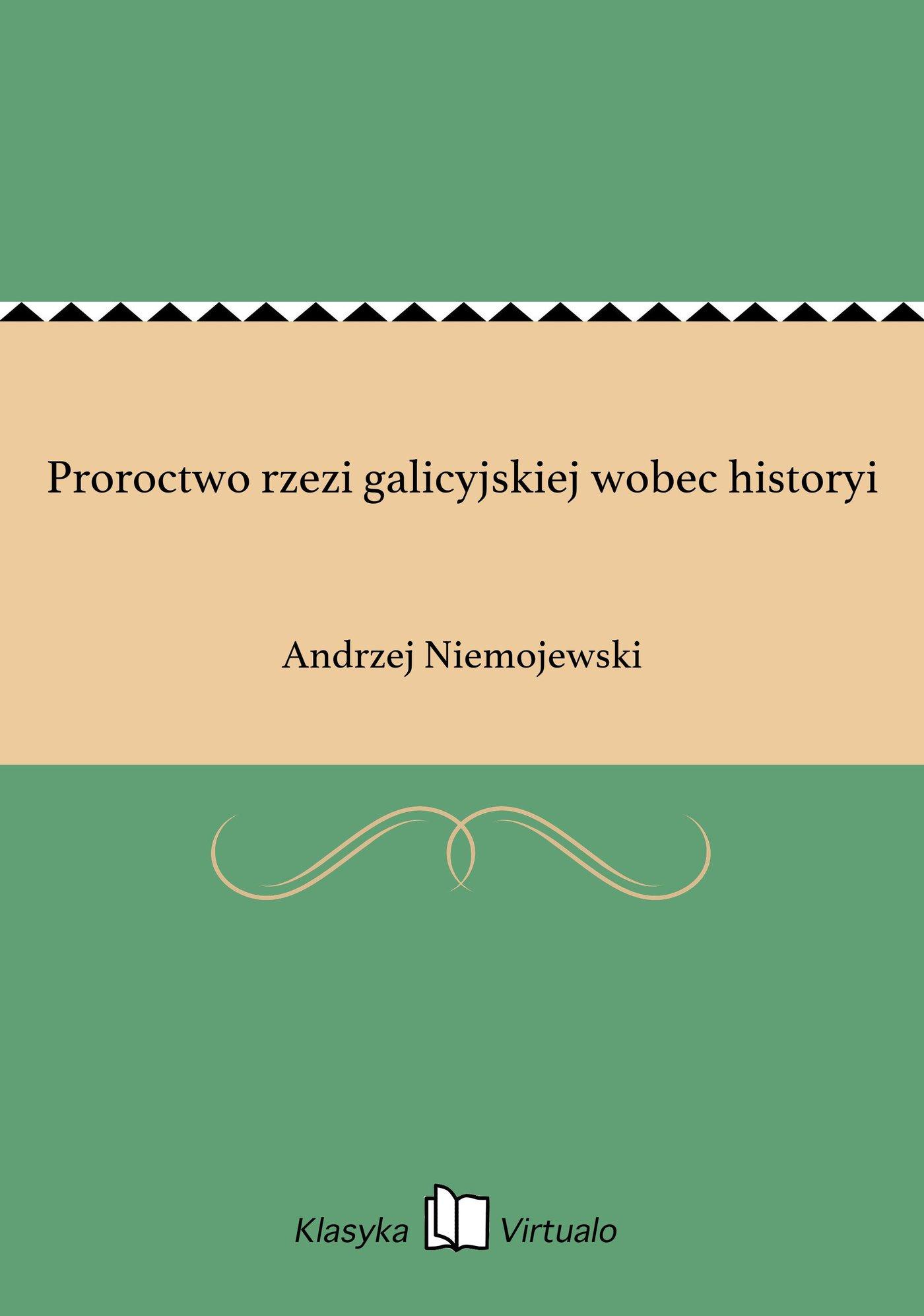 Proroctwo rzezi galicyjskiej wobec historyi - Ebook (Książka na Kindle) do pobrania w formacie MOBI