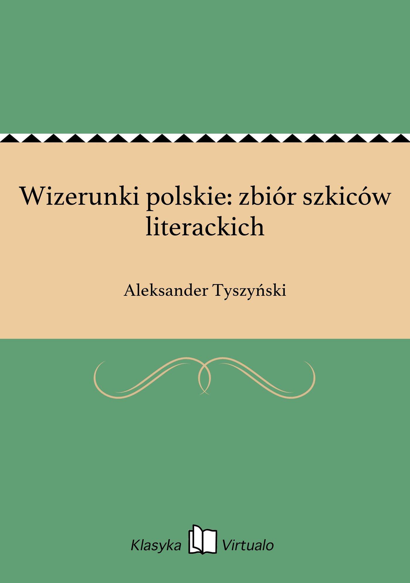 Wizerunki polskie: zbiór szkiców literackich - Ebook (Książka na Kindle) do pobrania w formacie MOBI