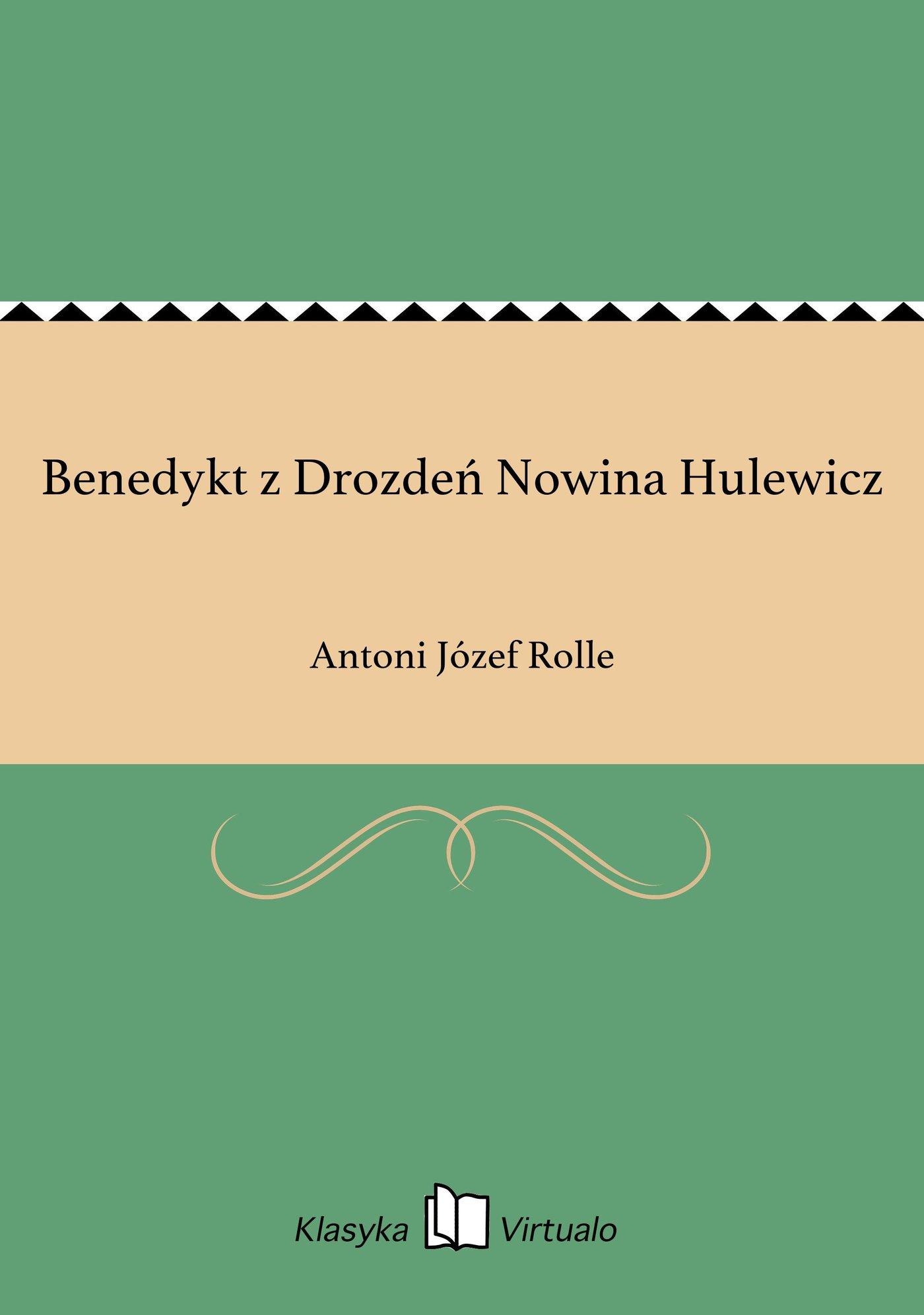 Benedykt z Drozdeń Nowina Hulewicz - Ebook (Książka na Kindle) do pobrania w formacie MOBI