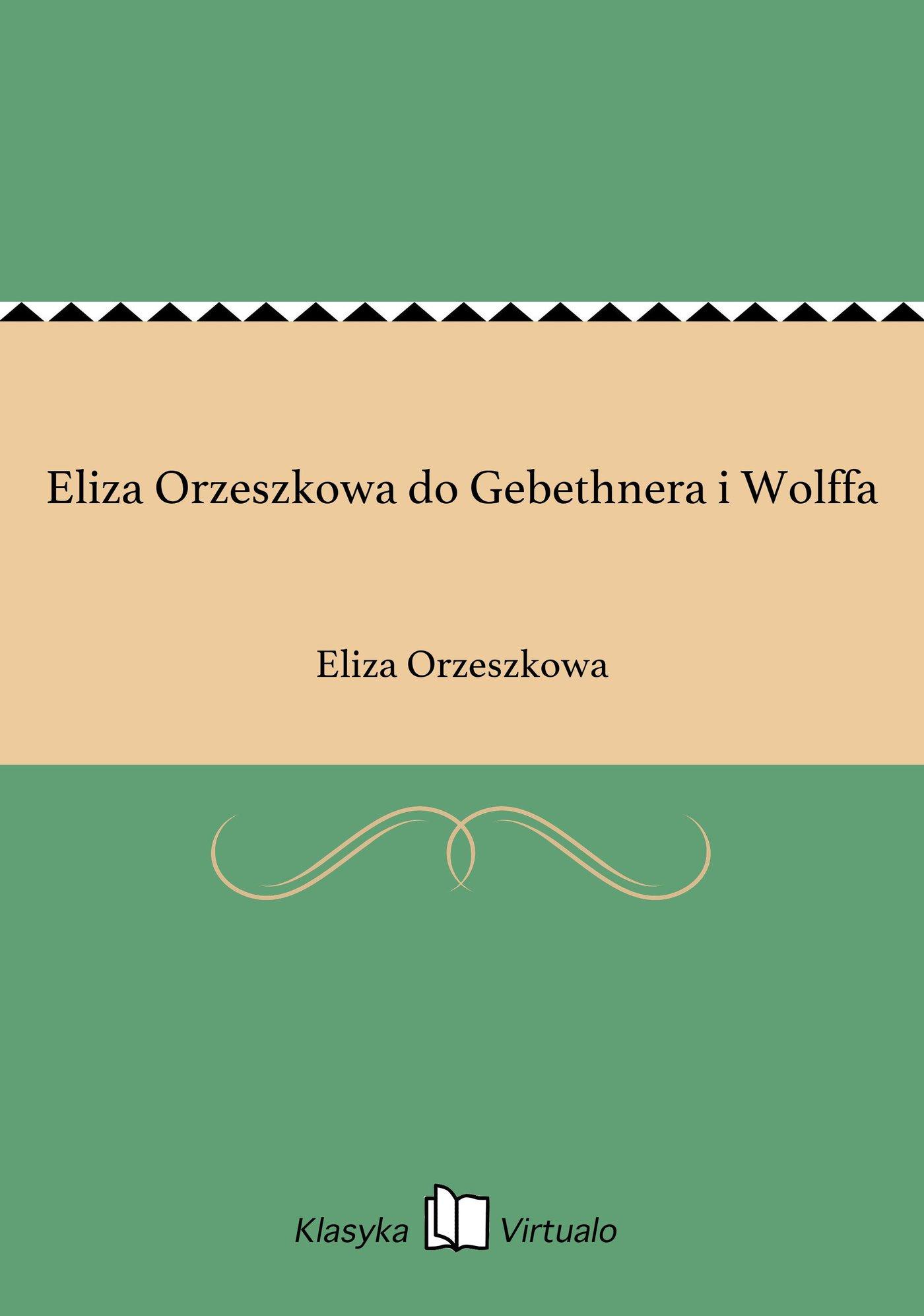 Eliza Orzeszkowa do Gebethnera i Wolffa - Ebook (Książka na Kindle) do pobrania w formacie MOBI
