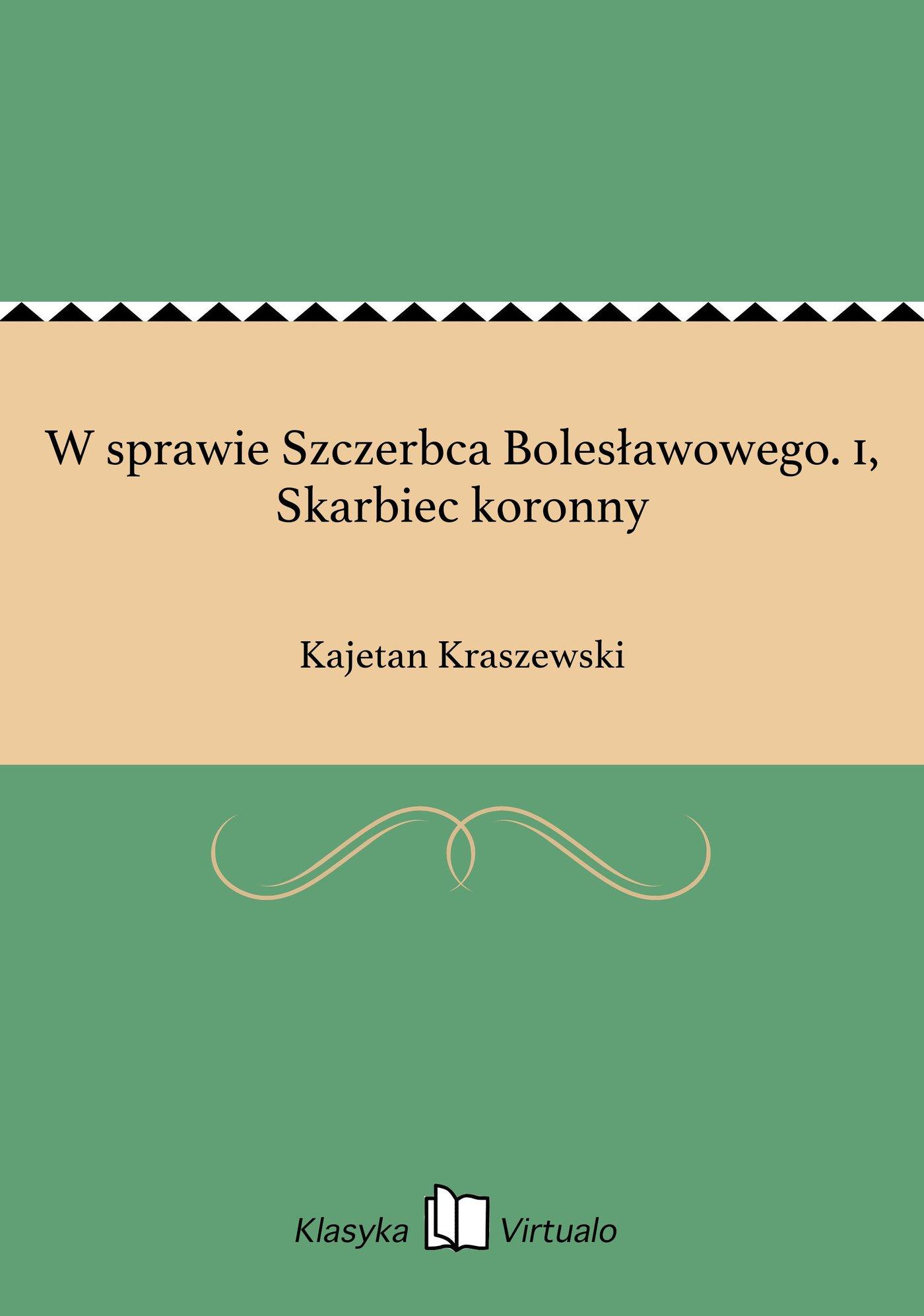 W sprawie Szczerbca Bolesławowego. 1, Skarbiec koronny - Ebook (Książka na Kindle) do pobrania w formacie MOBI