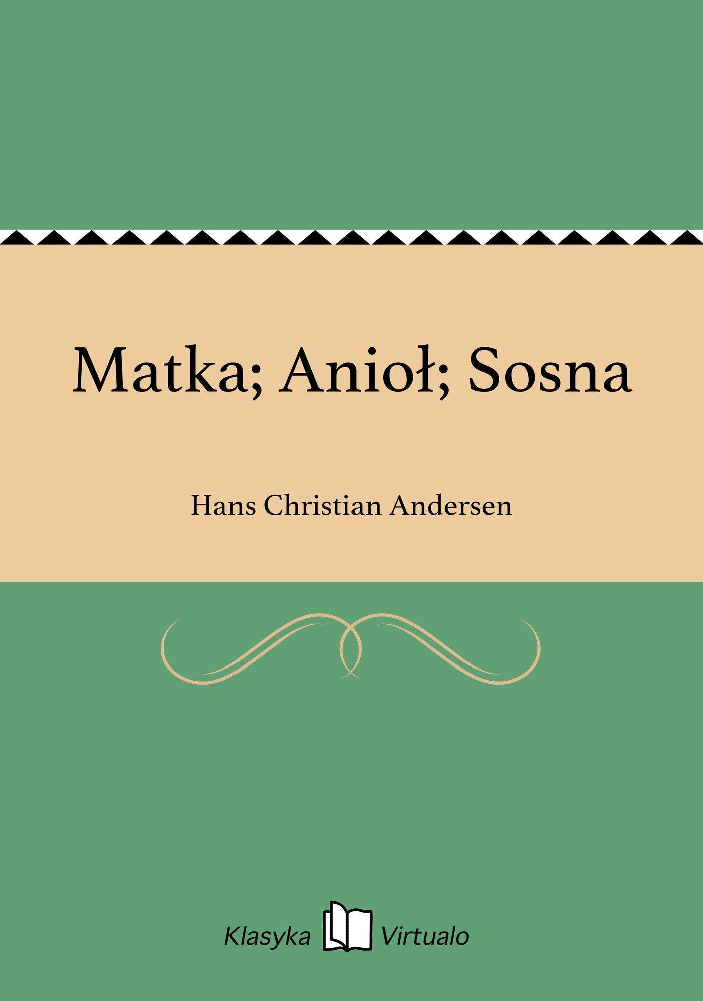 Matka; Anioł; Sosna - Ebook (Książka na Kindle) do pobrania w formacie MOBI