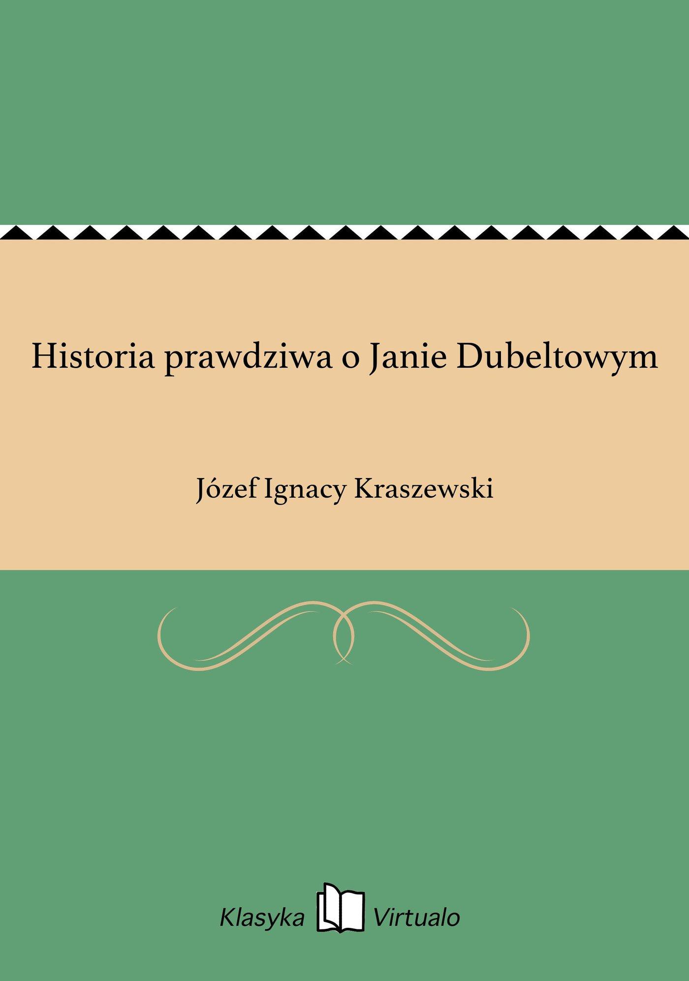Historia prawdziwa o Janie Dubeltowym - Ebook (Książka na Kindle) do pobrania w formacie MOBI