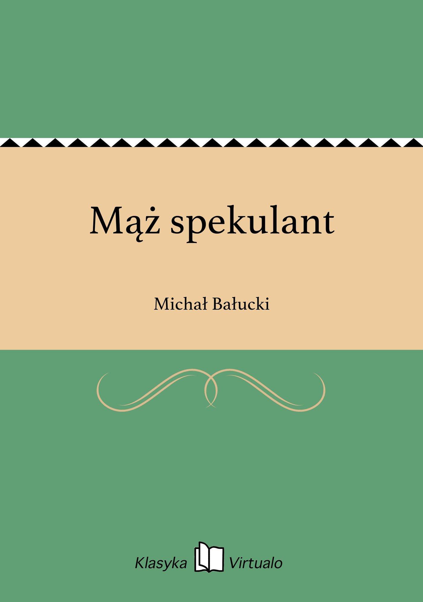 Mąż spekulant - Ebook (Książka na Kindle) do pobrania w formacie MOBI