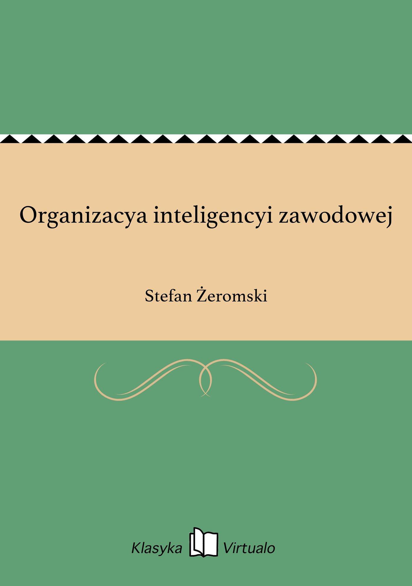 Organizacya inteligencyi zawodowej - Ebook (Książka na Kindle) do pobrania w formacie MOBI
