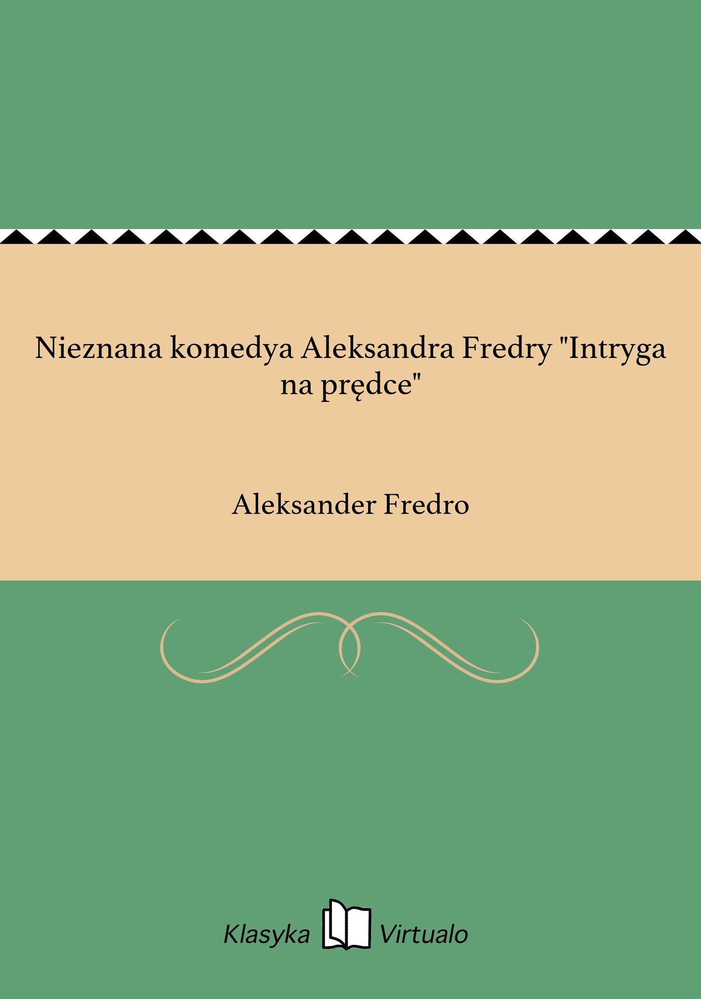 """Nieznana komedya Aleksandra Fredry """"Intryga na prędce"""" - Ebook (Książka na Kindle) do pobrania w formacie MOBI"""