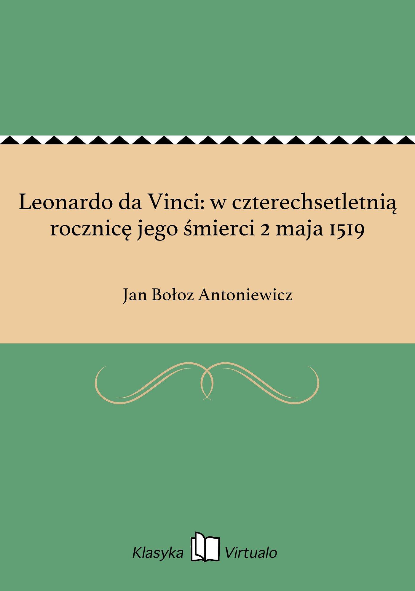 Leonardo da Vinci: w czterechsetletnią rocznicę jego śmierci 2 maja 1519 - Ebook (Książka na Kindle) do pobrania w formacie MOBI