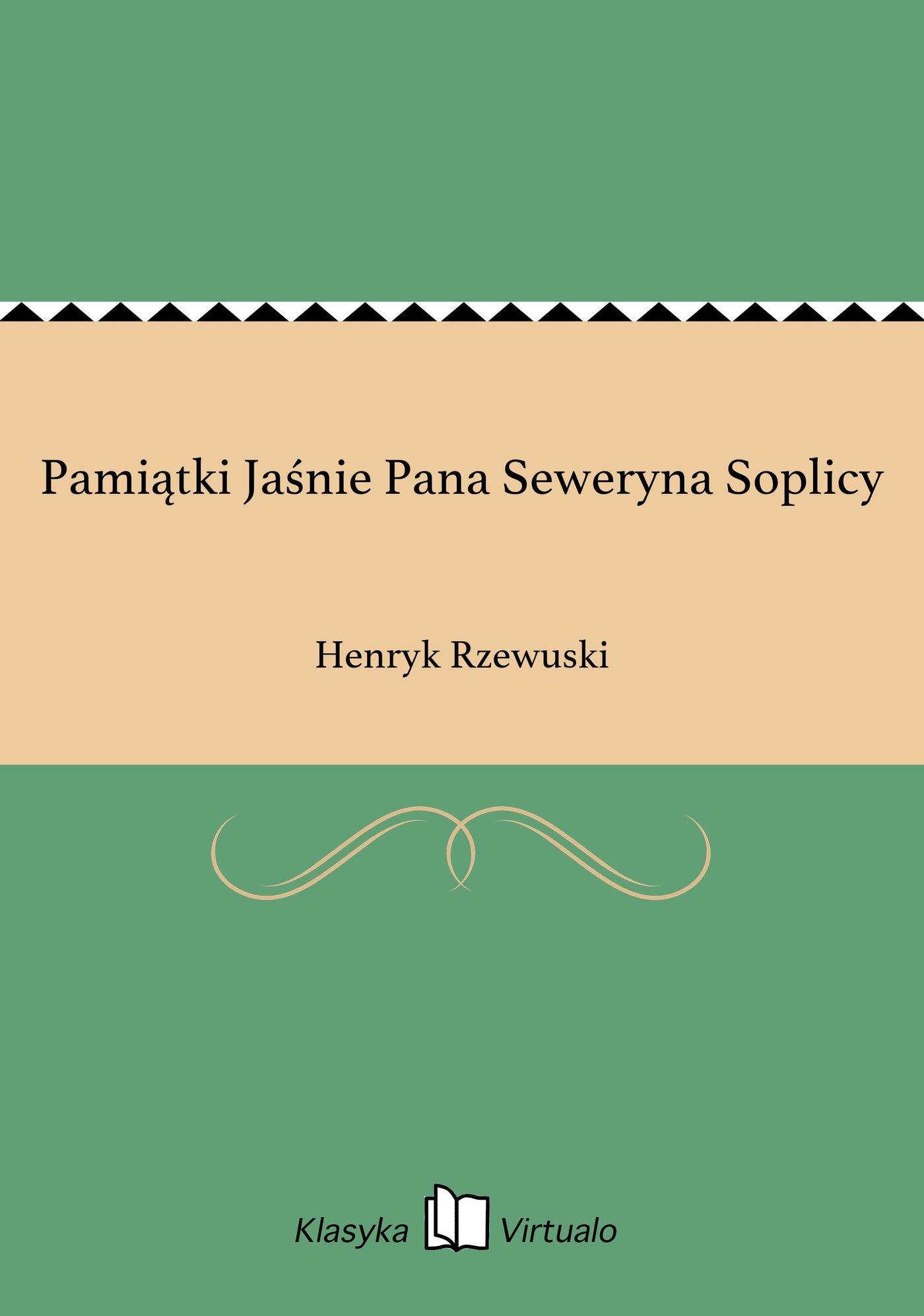Pamiątki Jaśnie Pana Seweryna Soplicy - Ebook (Książka na Kindle) do pobrania w formacie MOBI