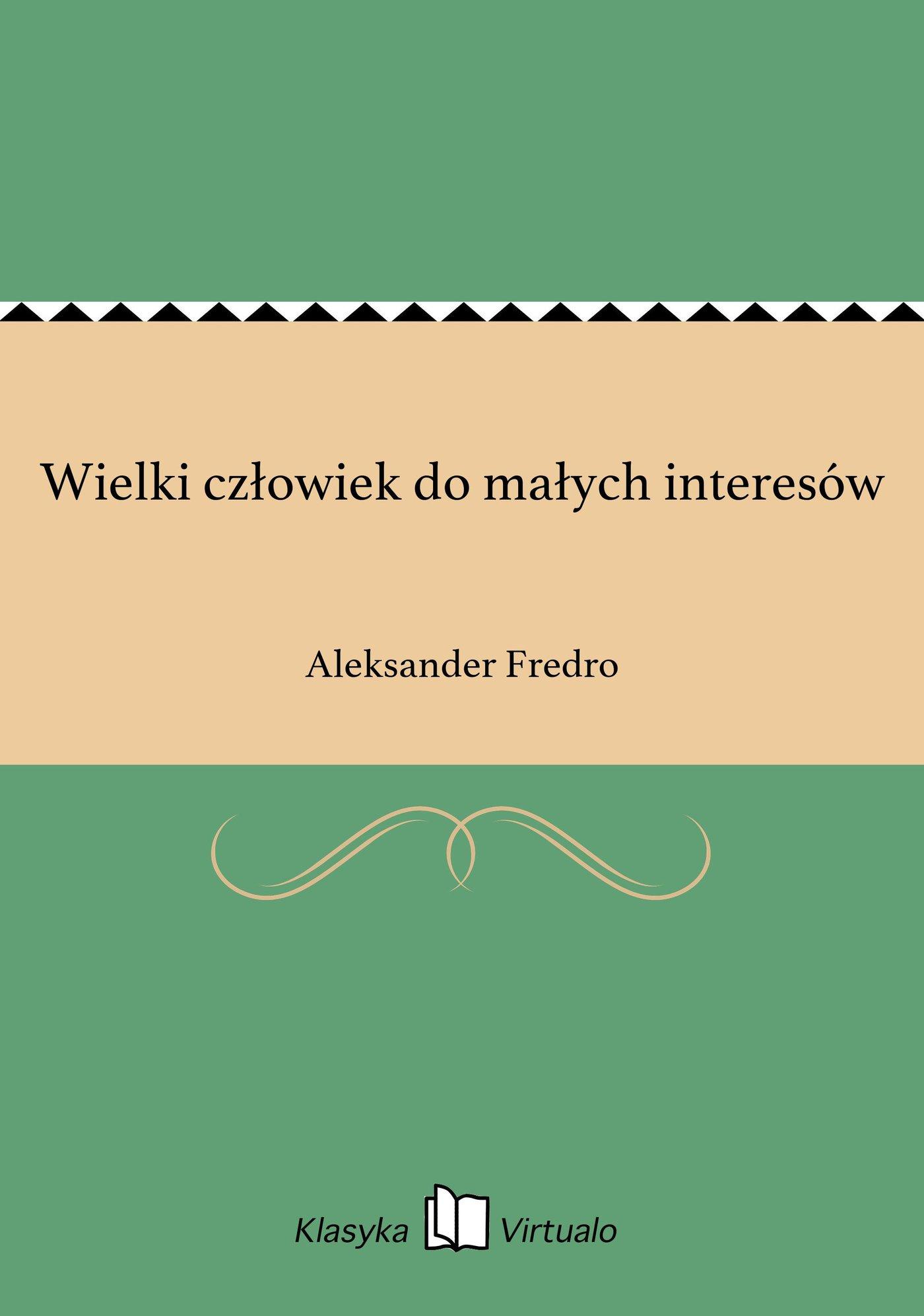 Wielki człowiek do małych interesów - Ebook (Książka na Kindle) do pobrania w formacie MOBI