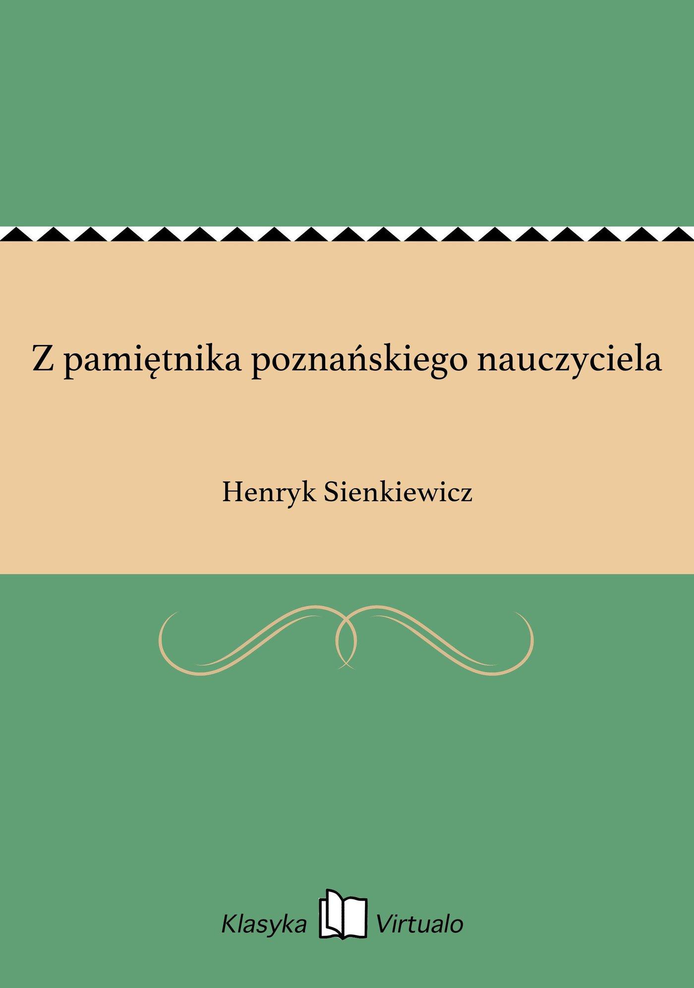 Z pamiętnika poznańskiego nauczyciela - Ebook (Książka na Kindle) do pobrania w formacie MOBI