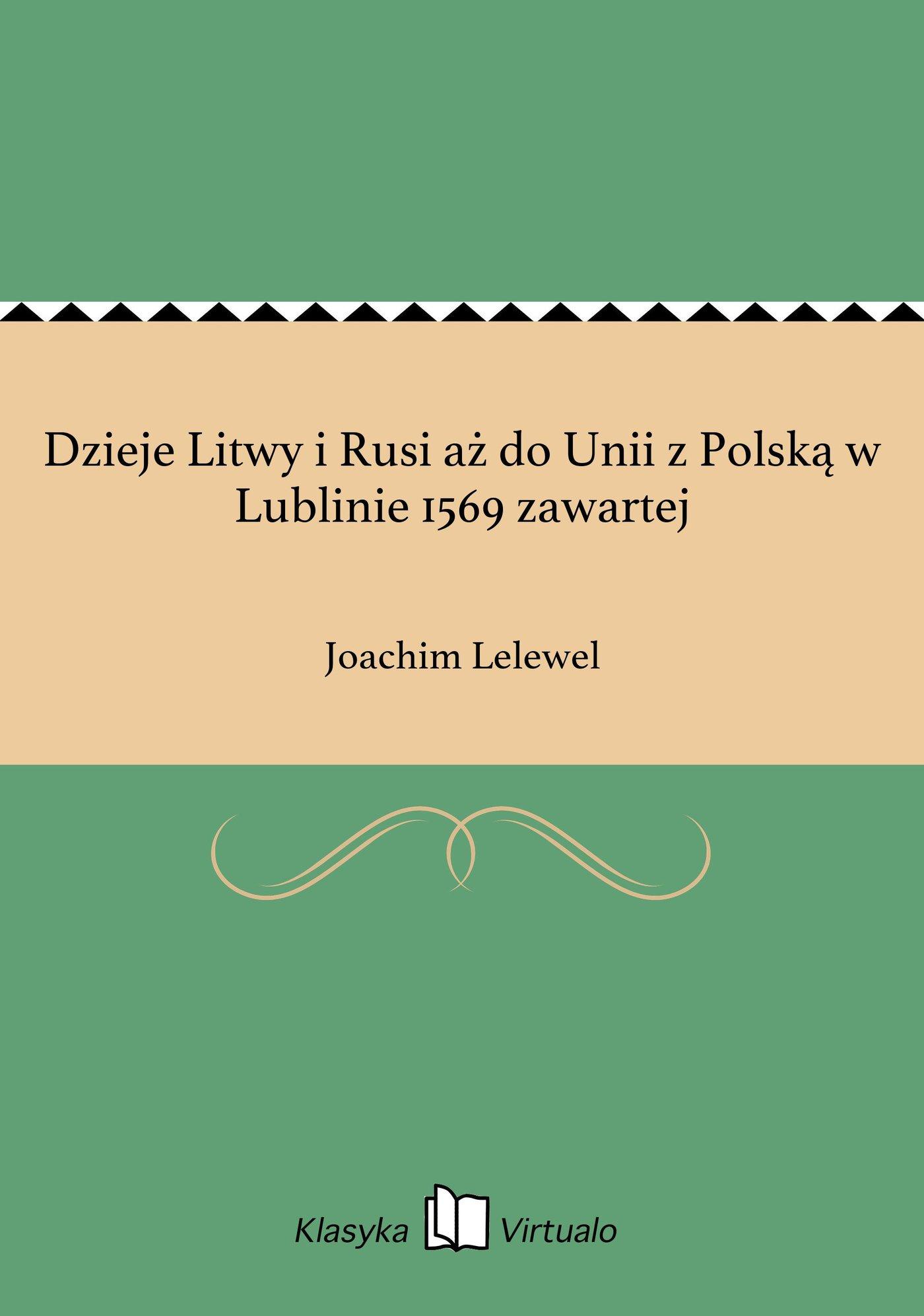 Dzieje Litwy i Rusi aż do Unii z Polską w Lublinie 1569 zawartej - Ebook (Książka na Kindle) do pobrania w formacie MOBI