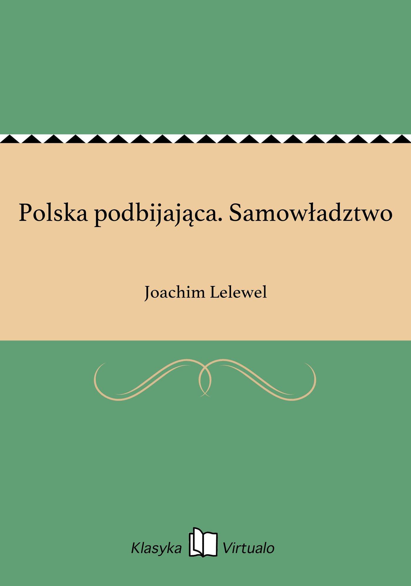 Polska podbijająca. Samowładztwo - Ebook (Książka na Kindle) do pobrania w formacie MOBI