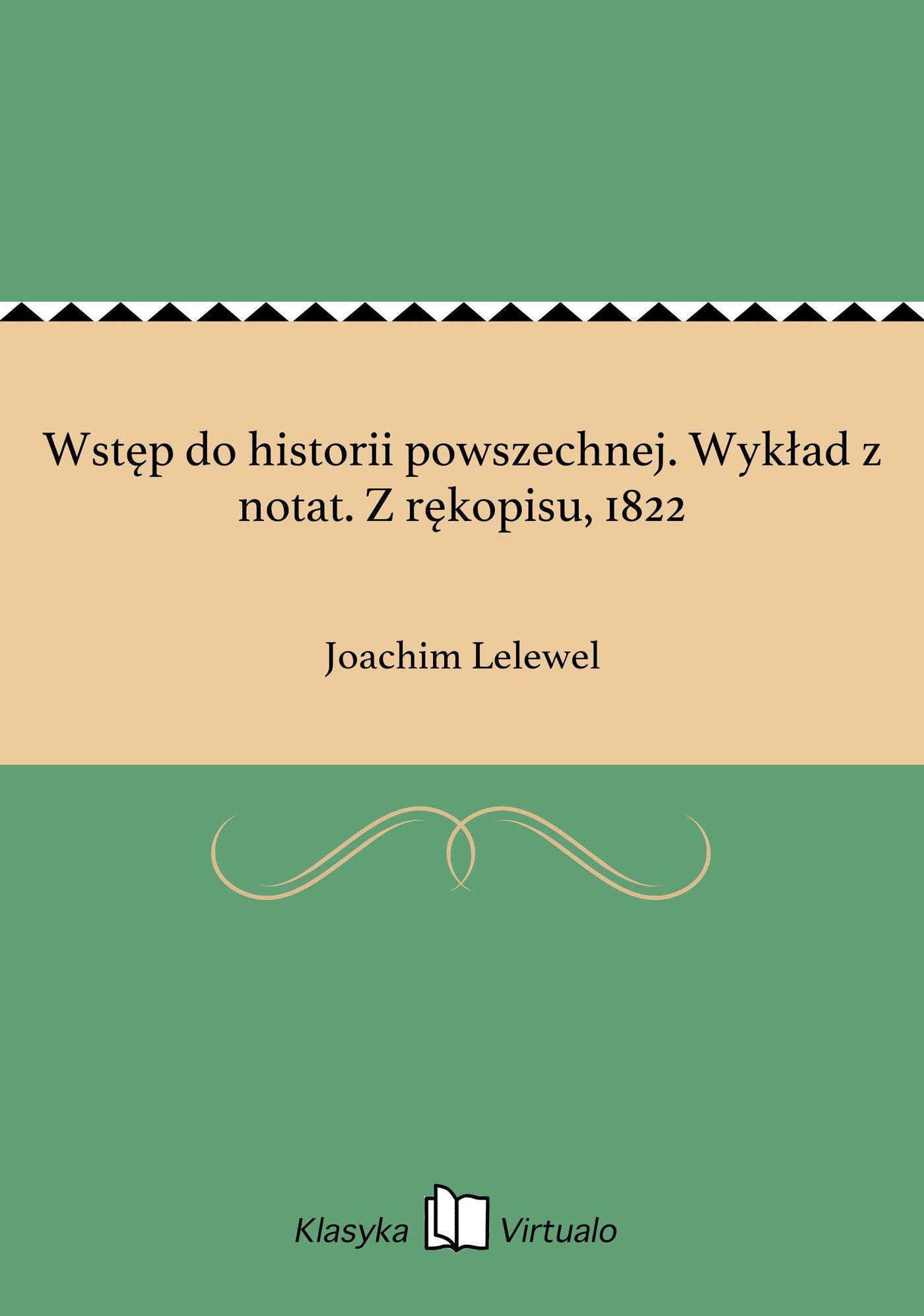 Wstęp do historii powszechnej. Wykład z notat. Z rękopisu, 1822 - Ebook (Książka na Kindle) do pobrania w formacie MOBI