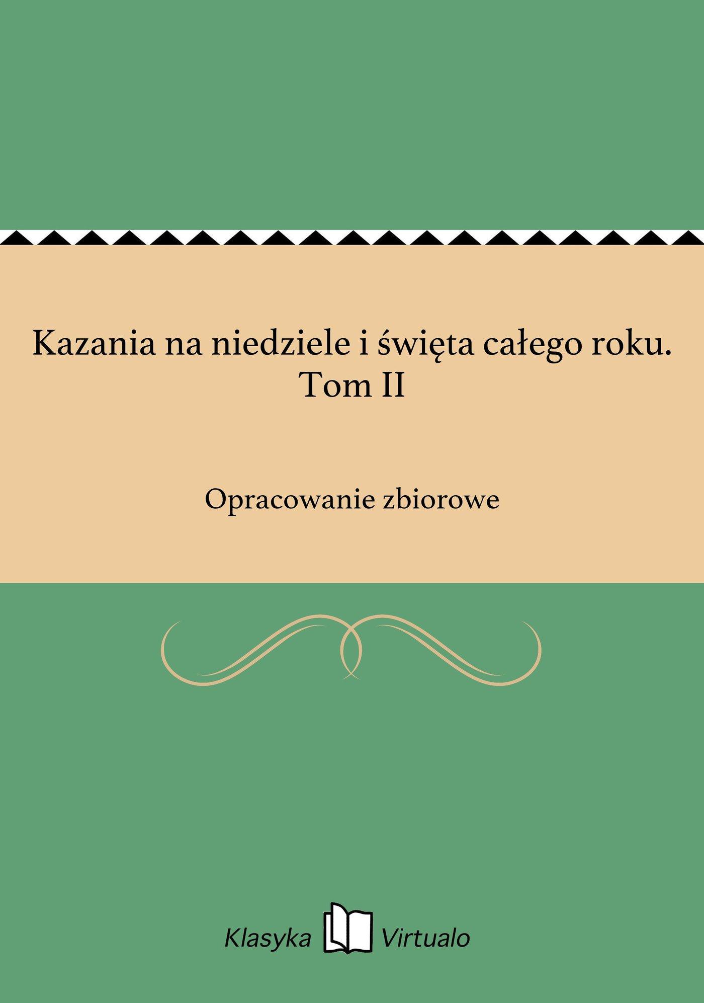 Kazania na niedziele i święta całego roku. Tom II - Ebook (Książka na Kindle) do pobrania w formacie MOBI