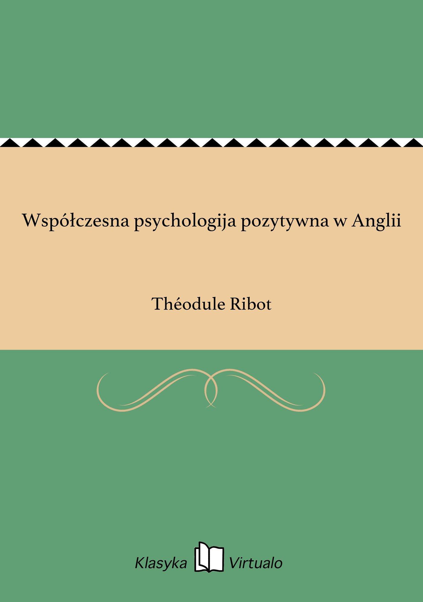 Współczesna psychologija pozytywna w Anglii - Ebook (Książka na Kindle) do pobrania w formacie MOBI