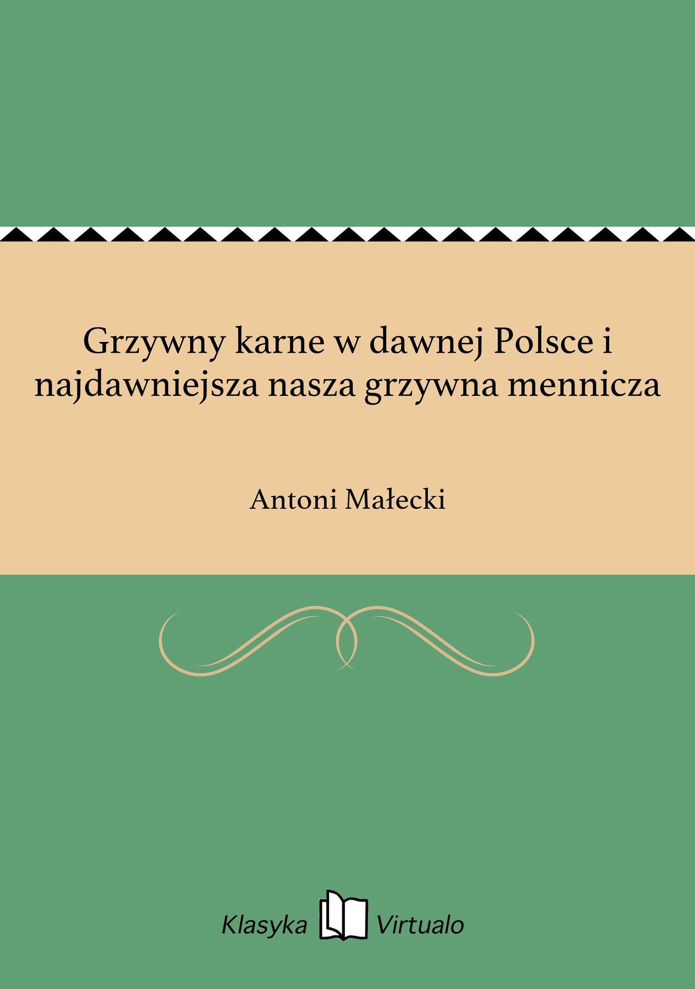 Grzywny karne w dawnej Polsce i najdawniejsza nasza grzywna mennicza - Ebook (Książka na Kindle) do pobrania w formacie MOBI