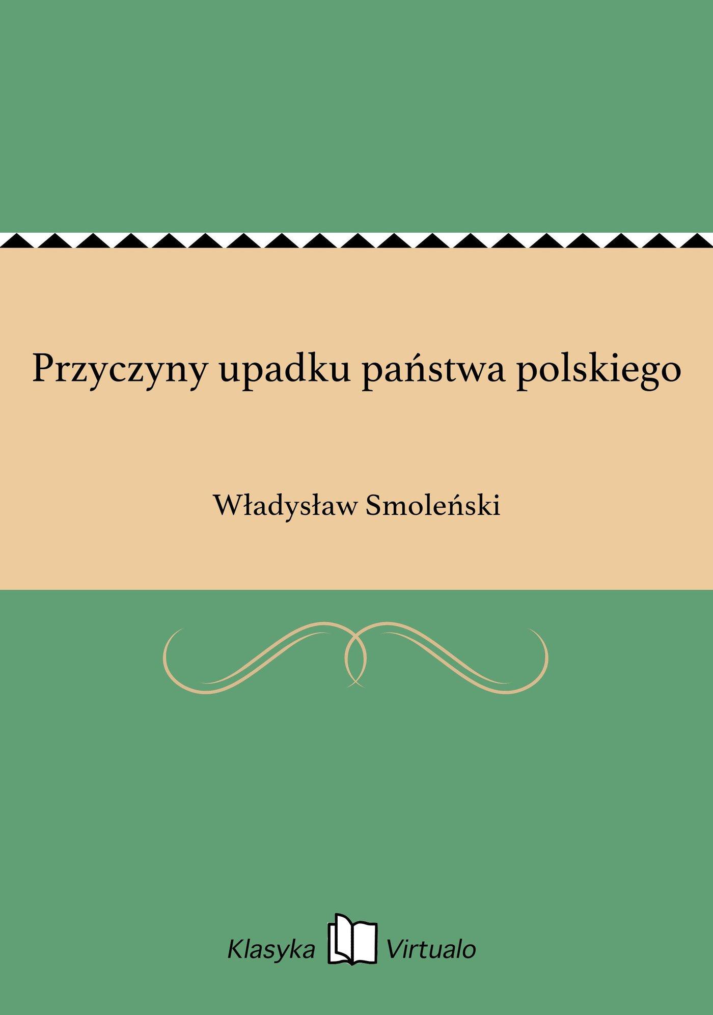 Przyczyny upadku państwa polskiego - Ebook (Książka na Kindle) do pobrania w formacie MOBI
