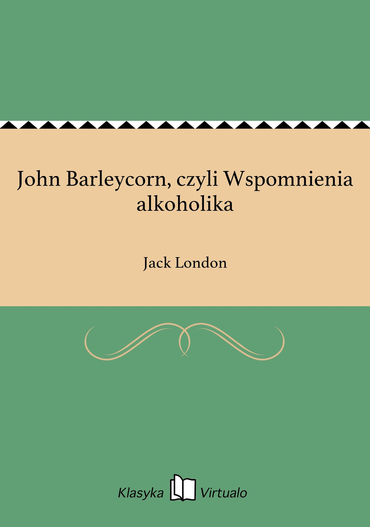 John Barleycorn, czyli Wspomnienia alkoholika - Ebook (Książka na Kindle) do pobrania w formacie MOBI