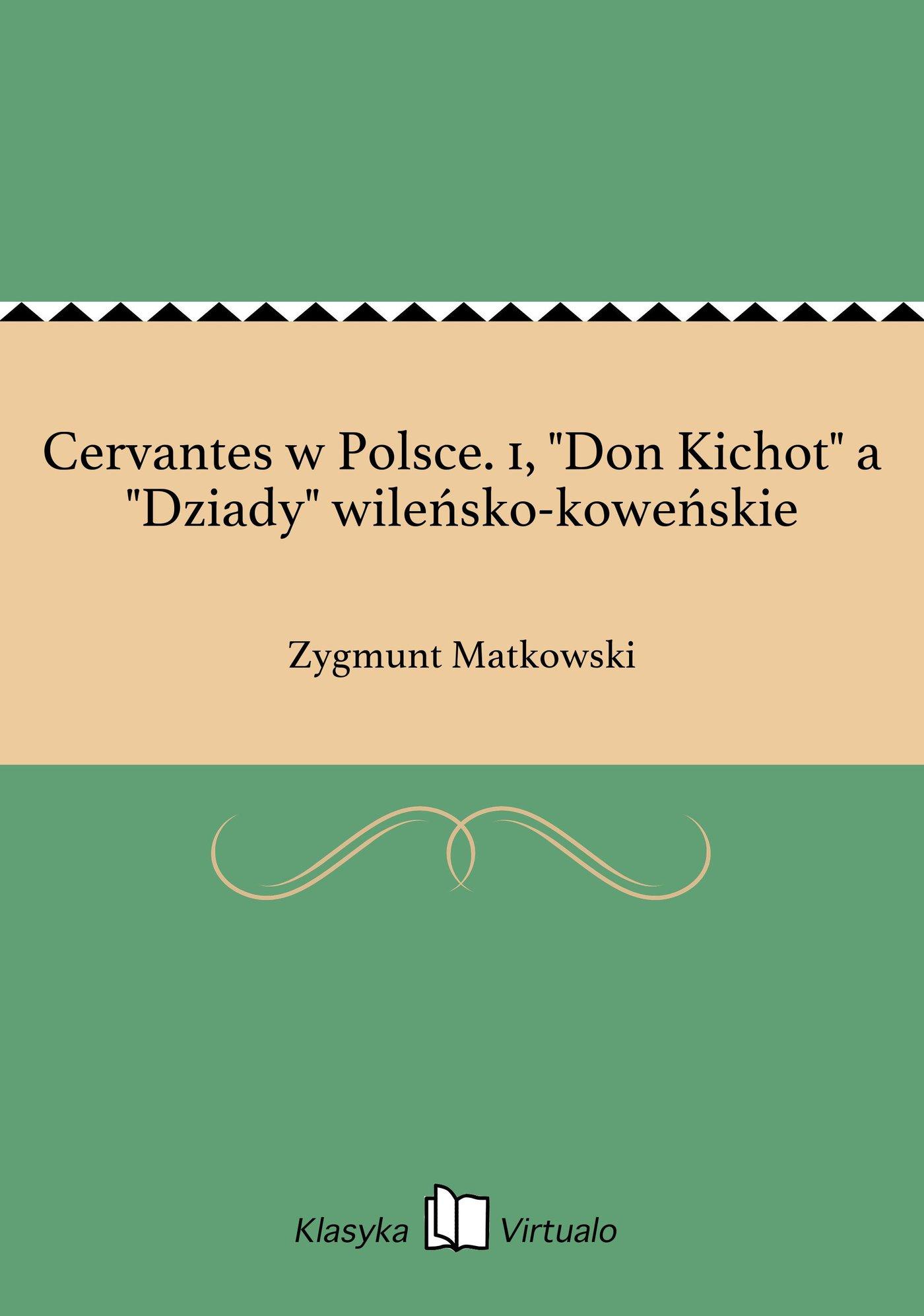 """Cervantes w Polsce. 1, """"Don Kichot"""" a """"Dziady"""" wileńsko-koweńskie - Ebook (Książka na Kindle) do pobrania w formacie MOBI"""
