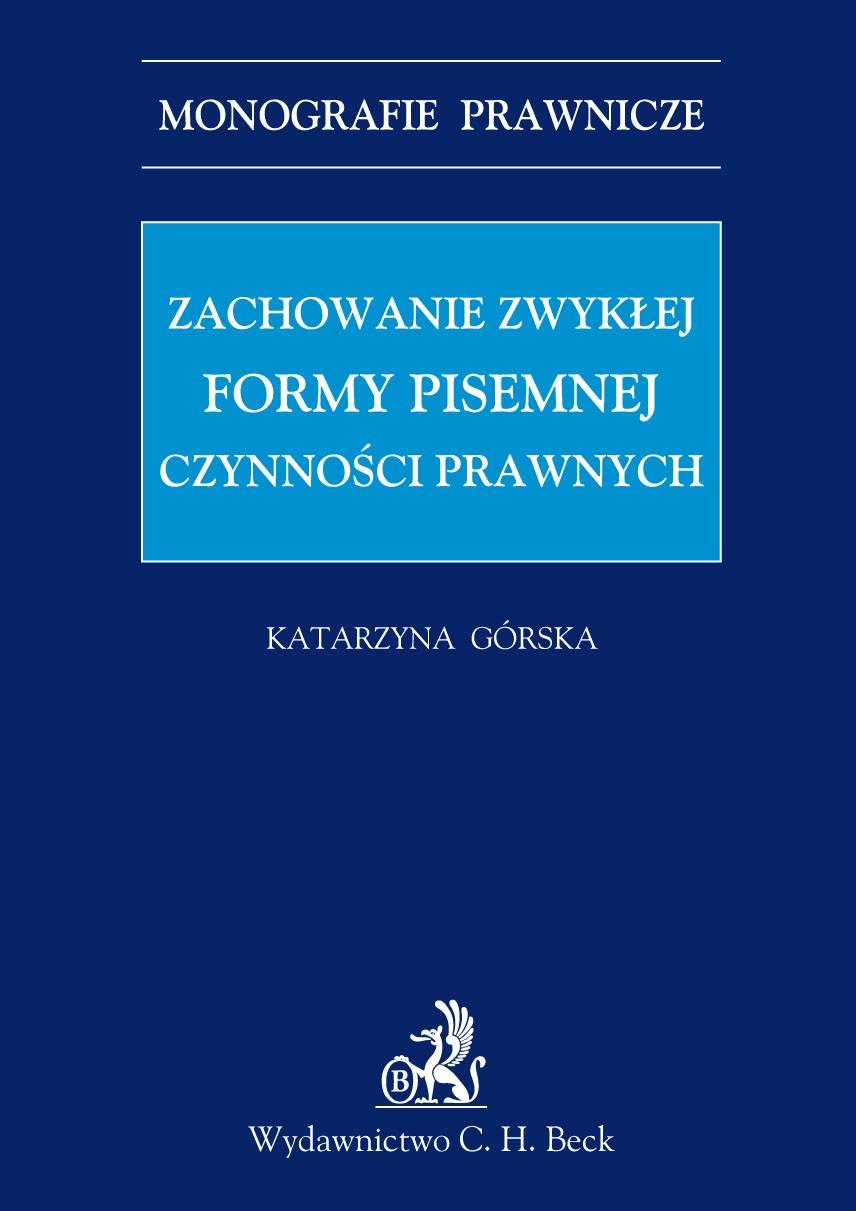 Zachowanie zwykłej formy pisemnej czynności prawnych - Ebook (Książka PDF) do pobrania w formacie PDF