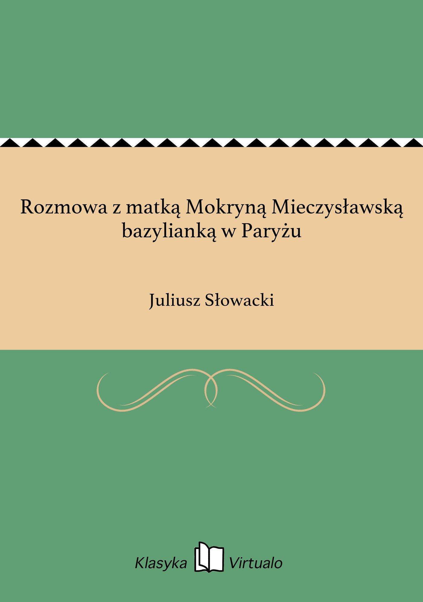 Rozmowa z matką Mokryną Mieczysławską bazylianką w Paryżu - Ebook (Książka na Kindle) do pobrania w formacie MOBI