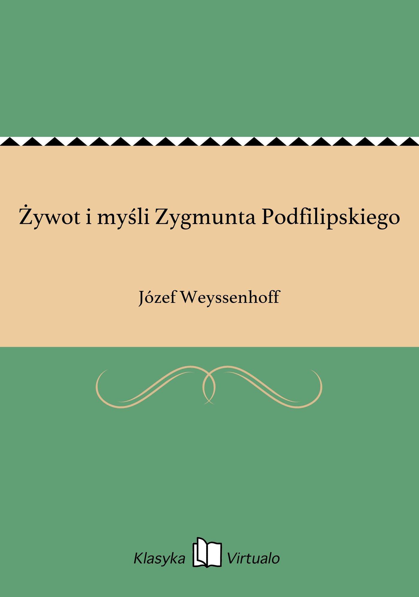 Żywot i myśli Zygmunta Podfilipskiego - Ebook (Książka na Kindle) do pobrania w formacie MOBI