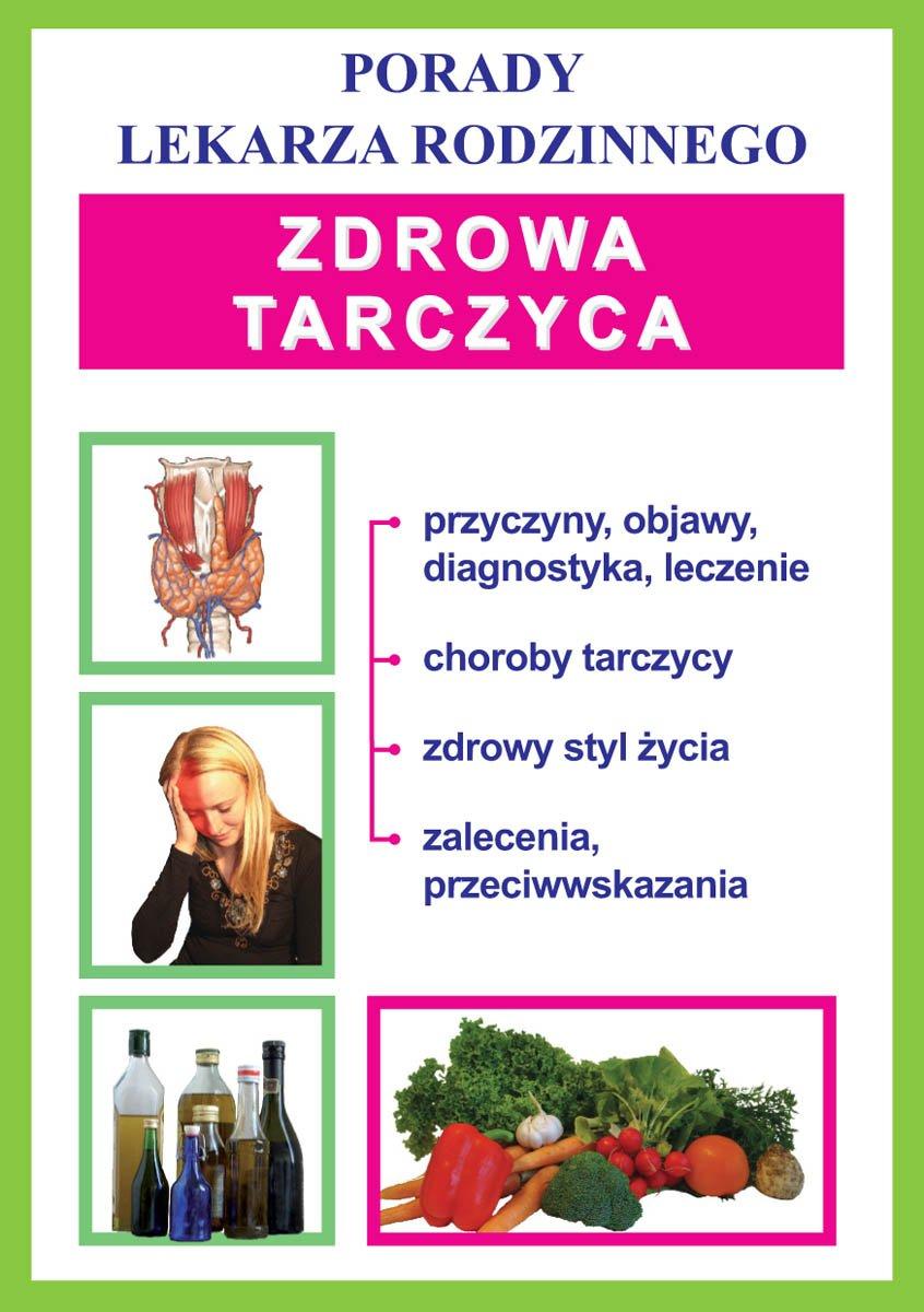 Zdrowa tarczyca. Porady lekarza rodzinnego - Ebook (Książka PDF) do pobrania w formacie PDF