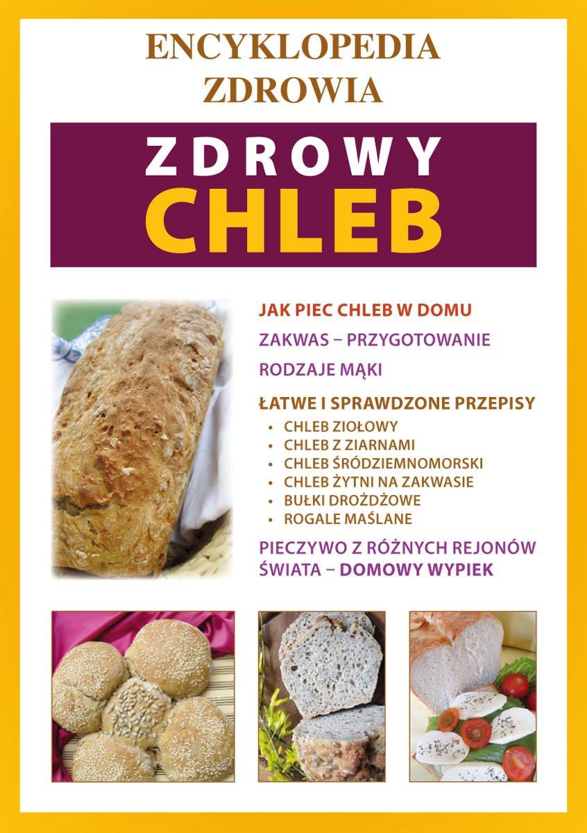 Zdrowy chleb. Encyklopedia zdrowia - Ebook (Książka PDF) do pobrania w formacie PDF