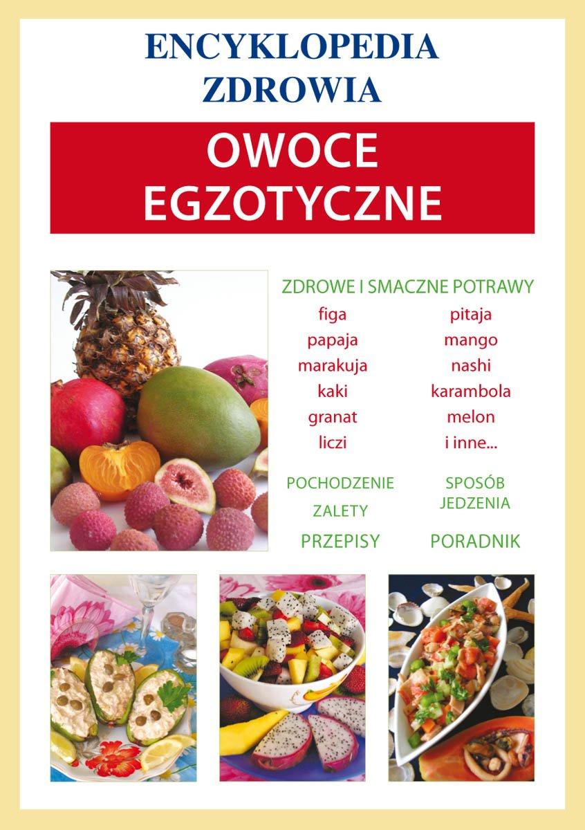 Owoce egzotyczne. Encyklopedia zdrowia - Ebook (Książka PDF) do pobrania w formacie PDF