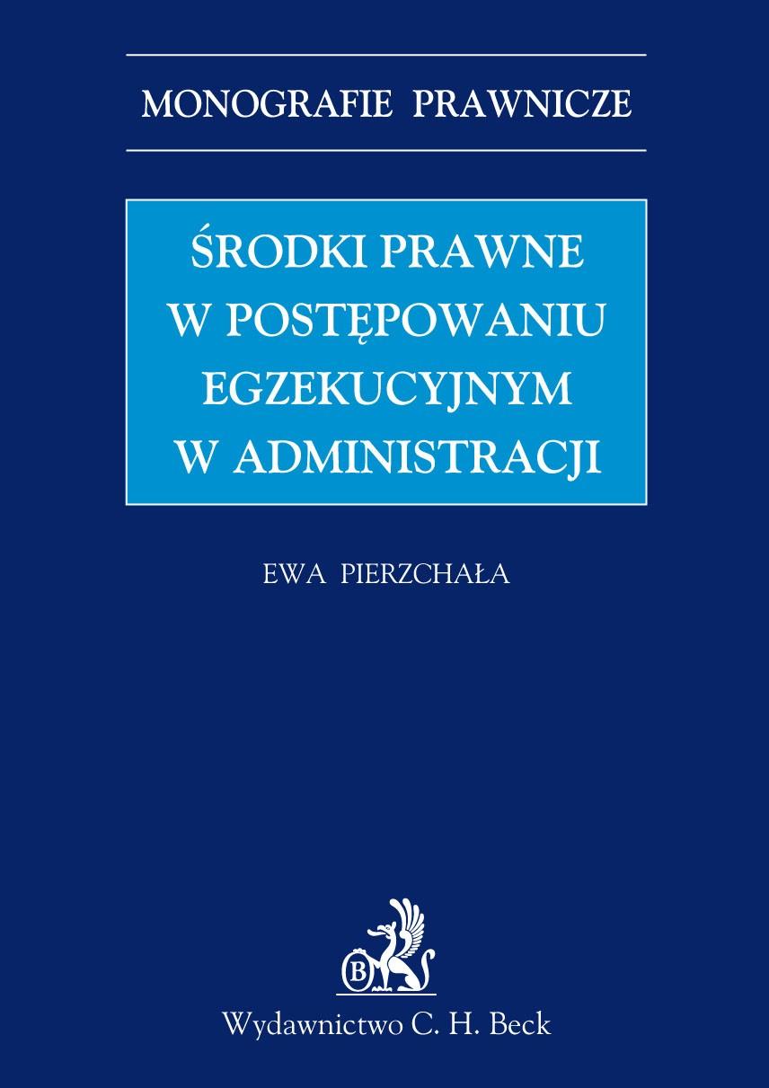 Środki prawne w postępowaniu egzekucyjnym w administracji - Ebook (Książka PDF) do pobrania w formacie PDF