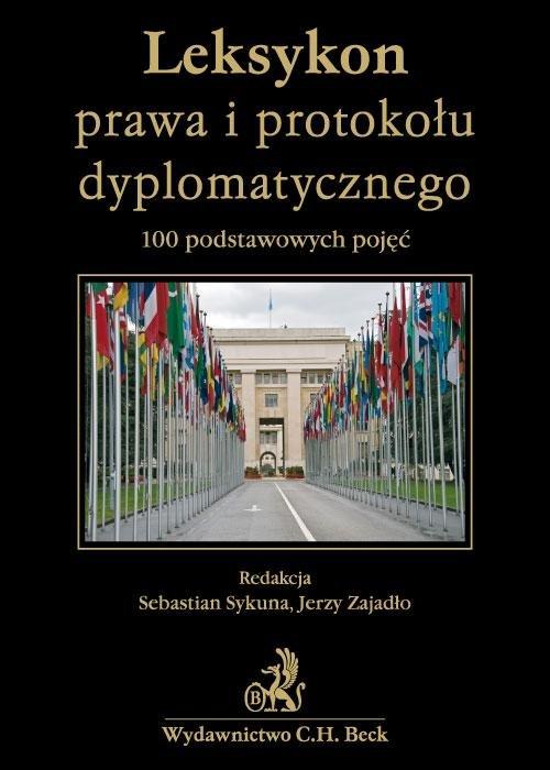 Leksykon prawa i protokołu dyplomatycznego 100 podstawowych pojęć - Ebook (Książka PDF) do pobrania w formacie PDF