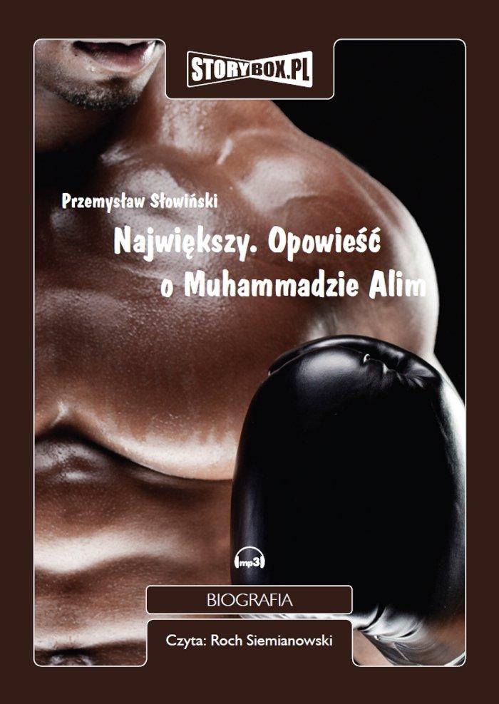 Największy. Opowieść o Muhammadzie Alim - Audiobook (Książka audio MP3) do pobrania w całości w archiwum ZIP